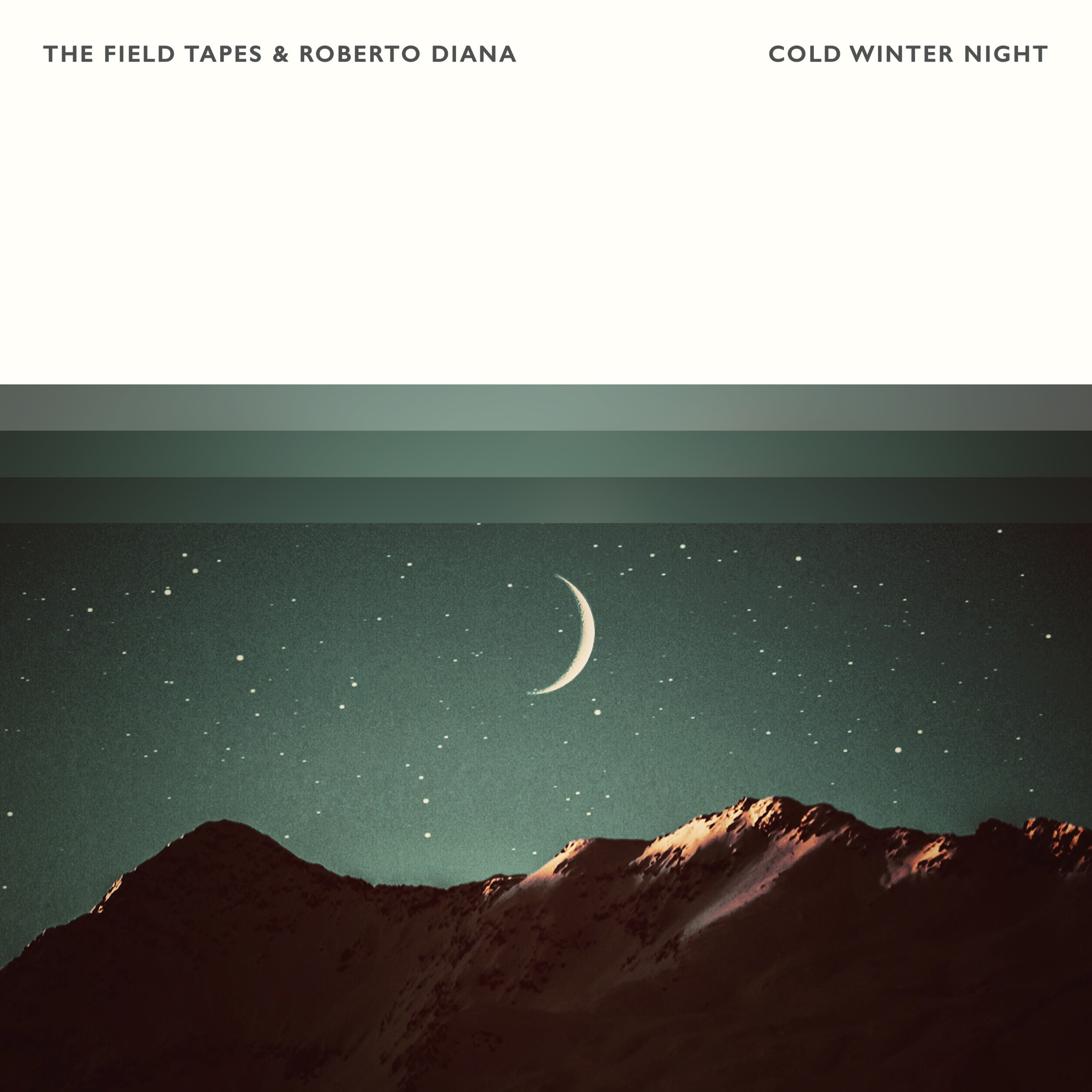 The Field Tapes & Roberto Diana - Cold Winter Night