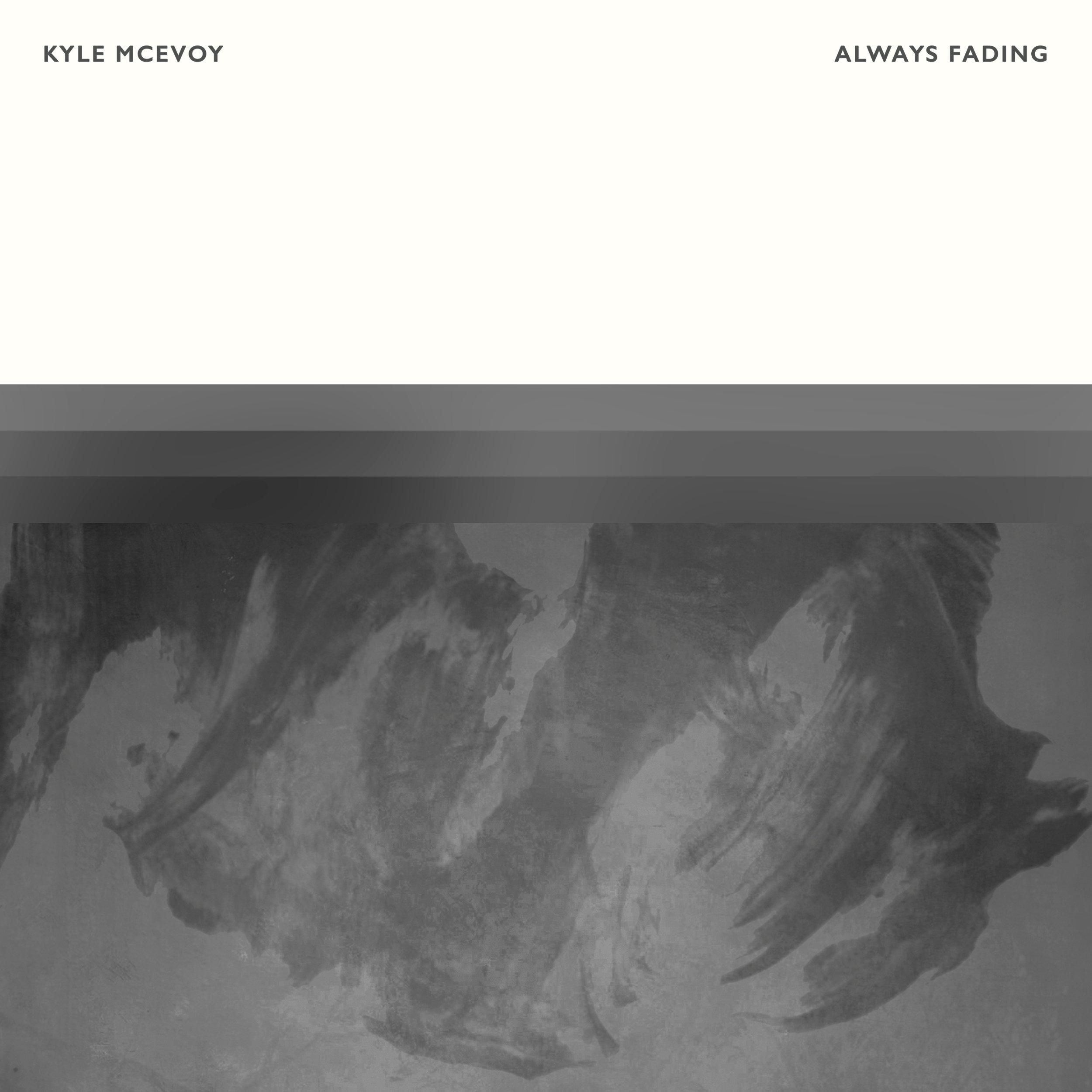 Kyle McEvoy - Always Fading