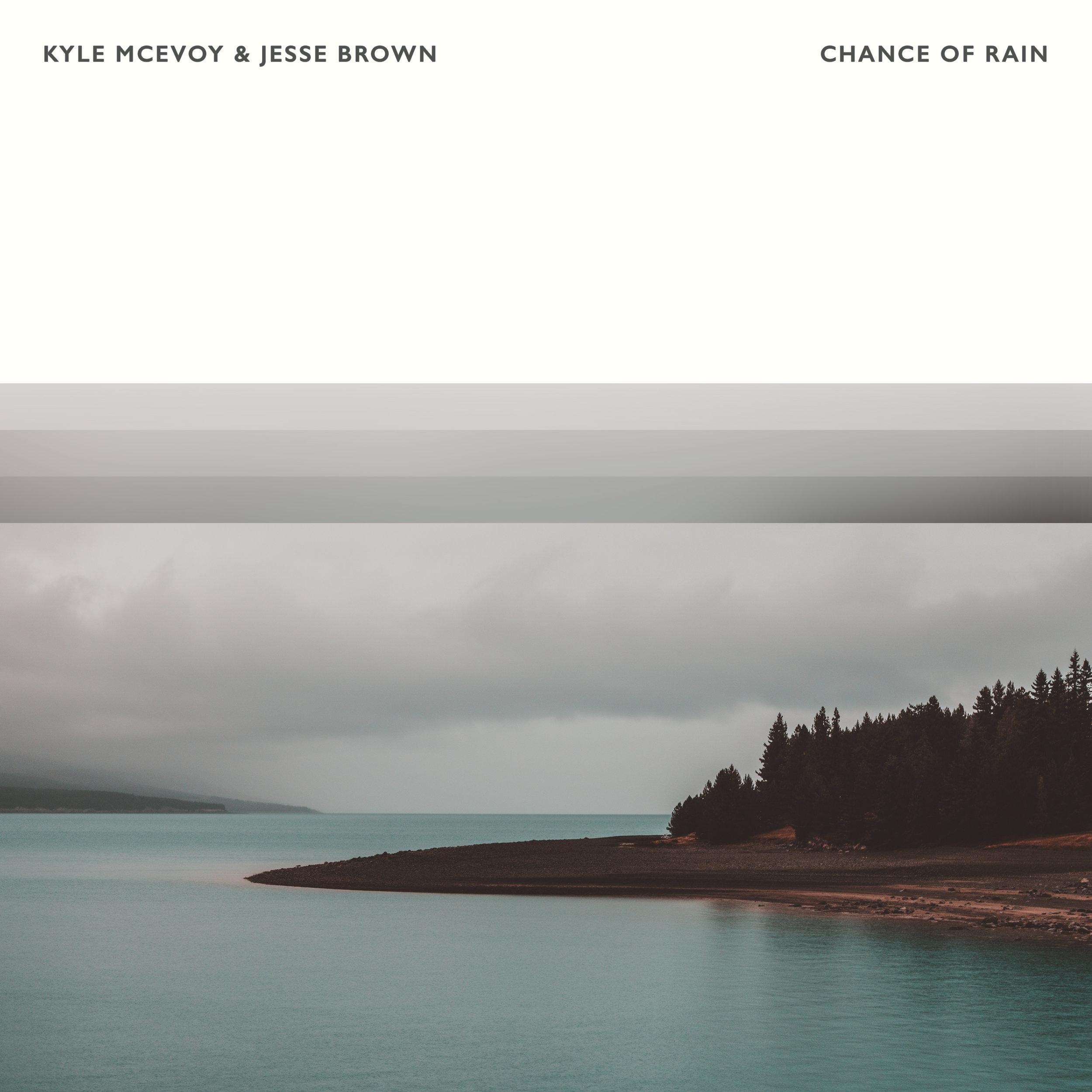 Kyle McEvoy & Jesse Brown - Chance Of Rain