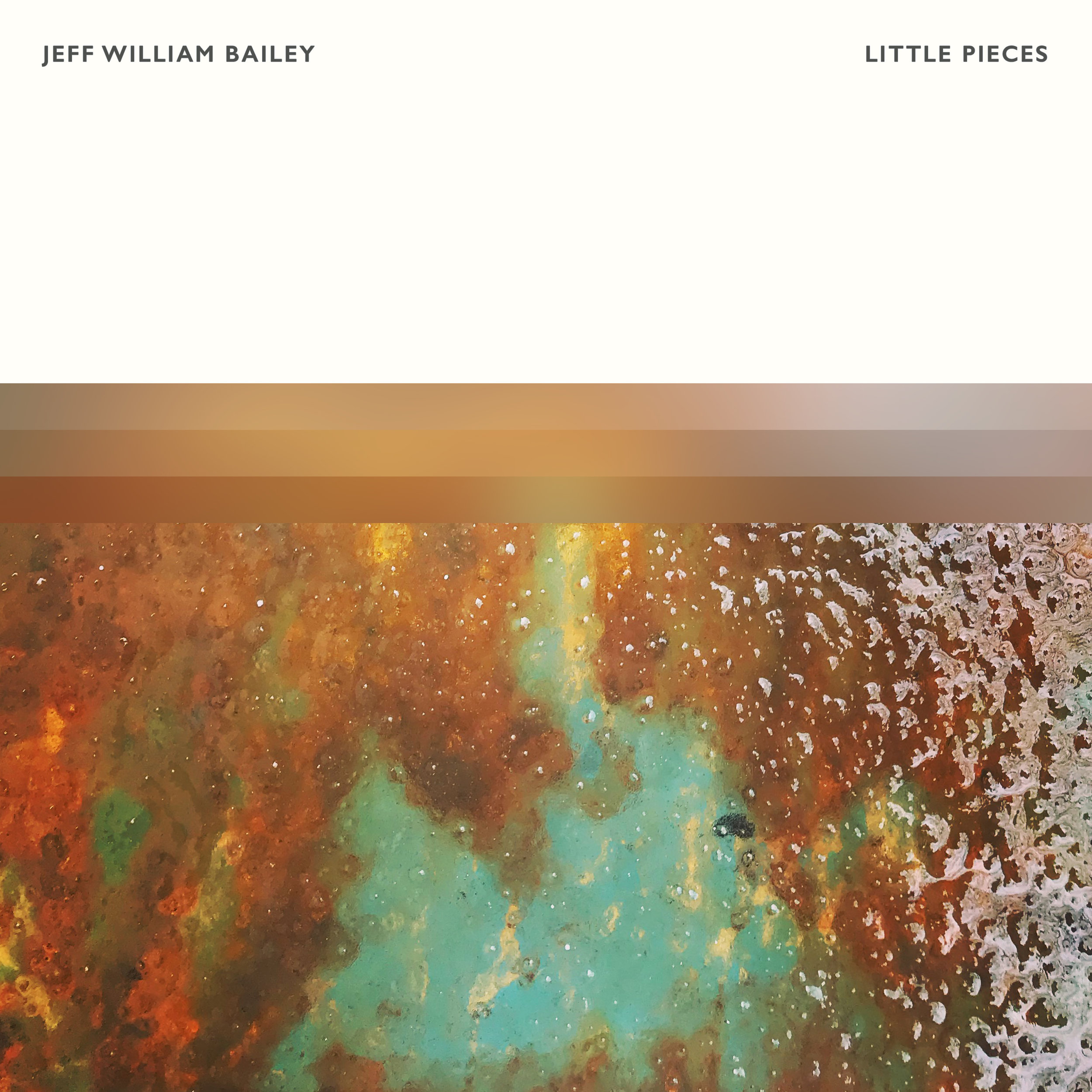 Jeff William Bailey - Little Pieces