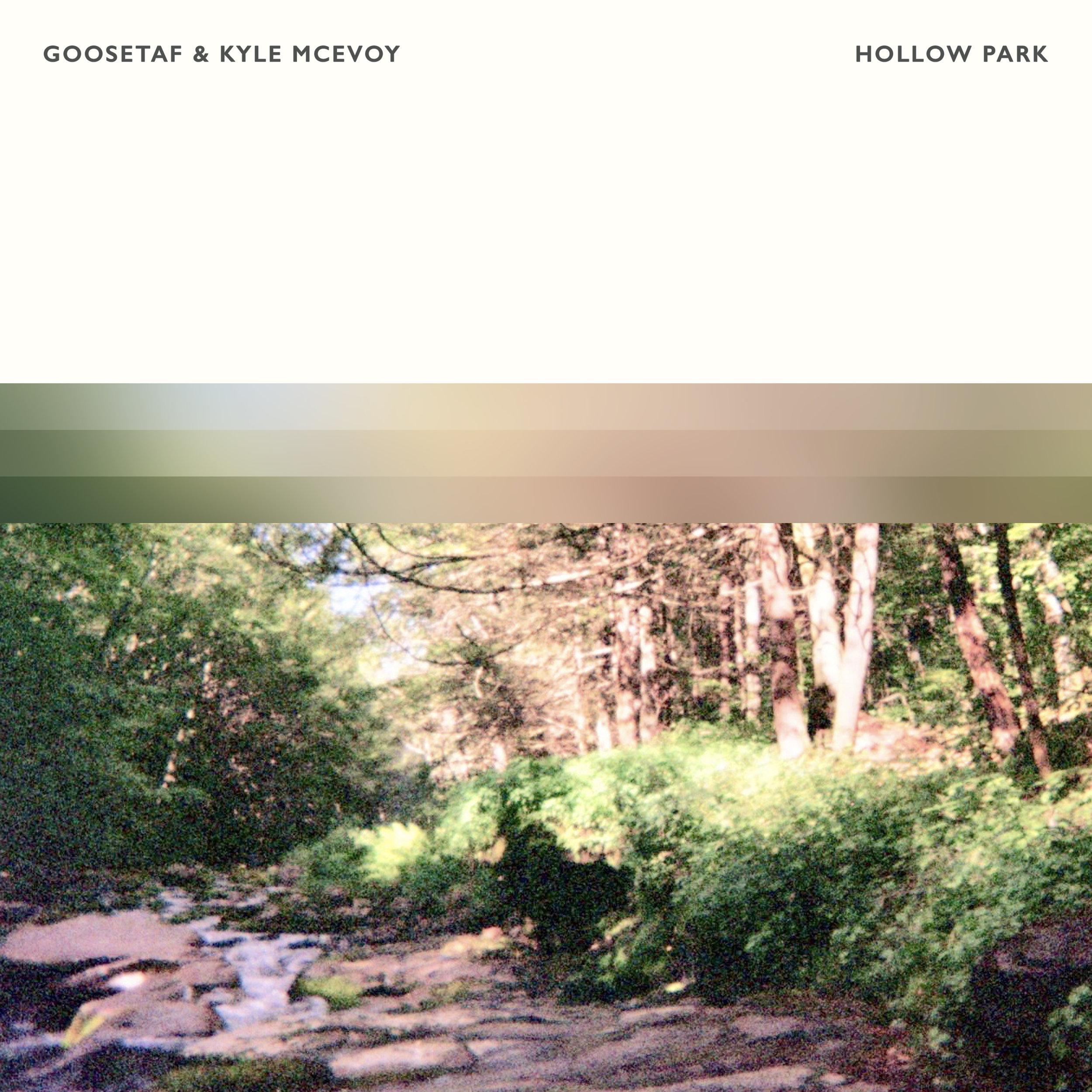Goosetaf & Kyle McEvoy - Hollow Park
