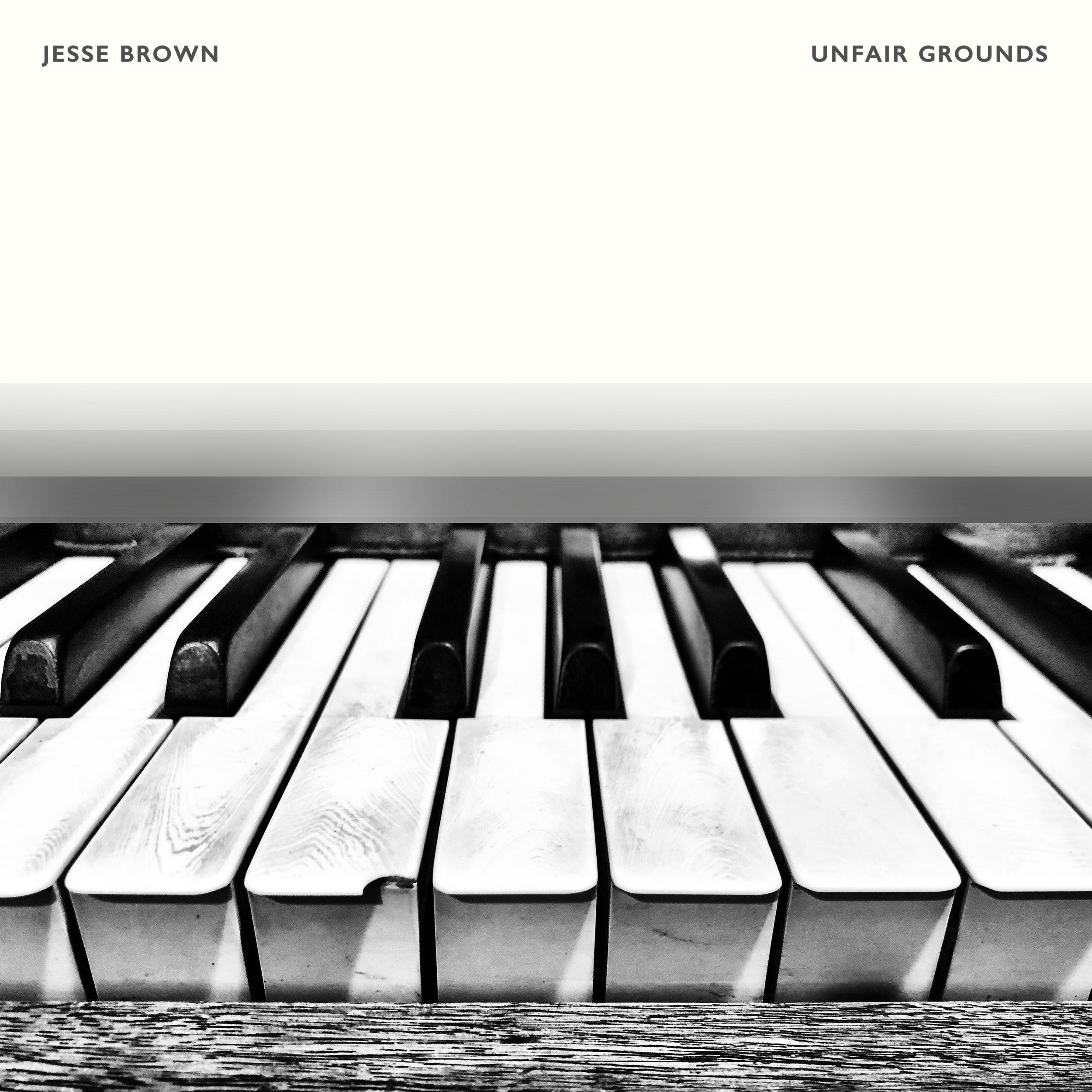 Jesse Brown - Unfair Grounds