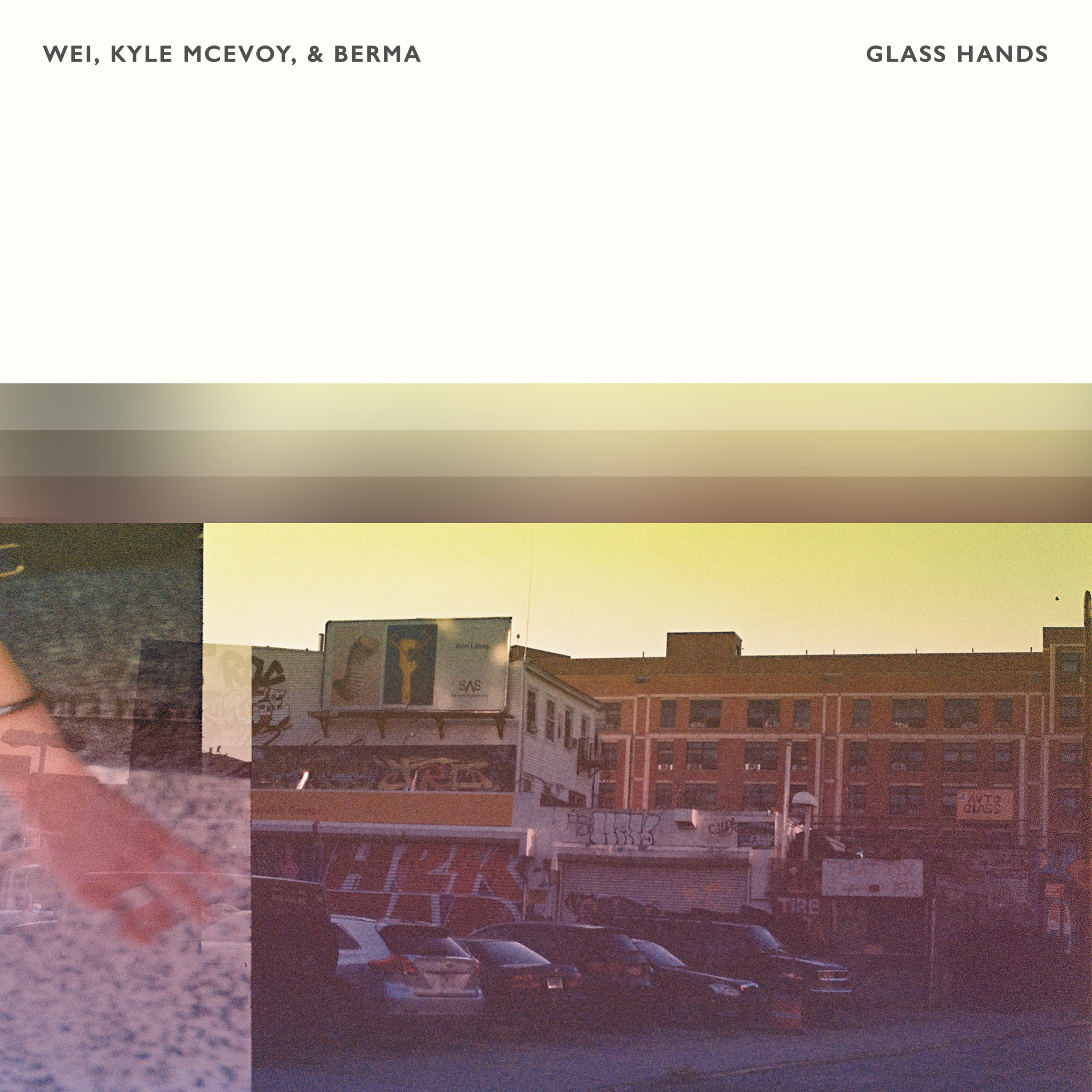 WEI, Kyle McEvoy & Berma - Glass Hands