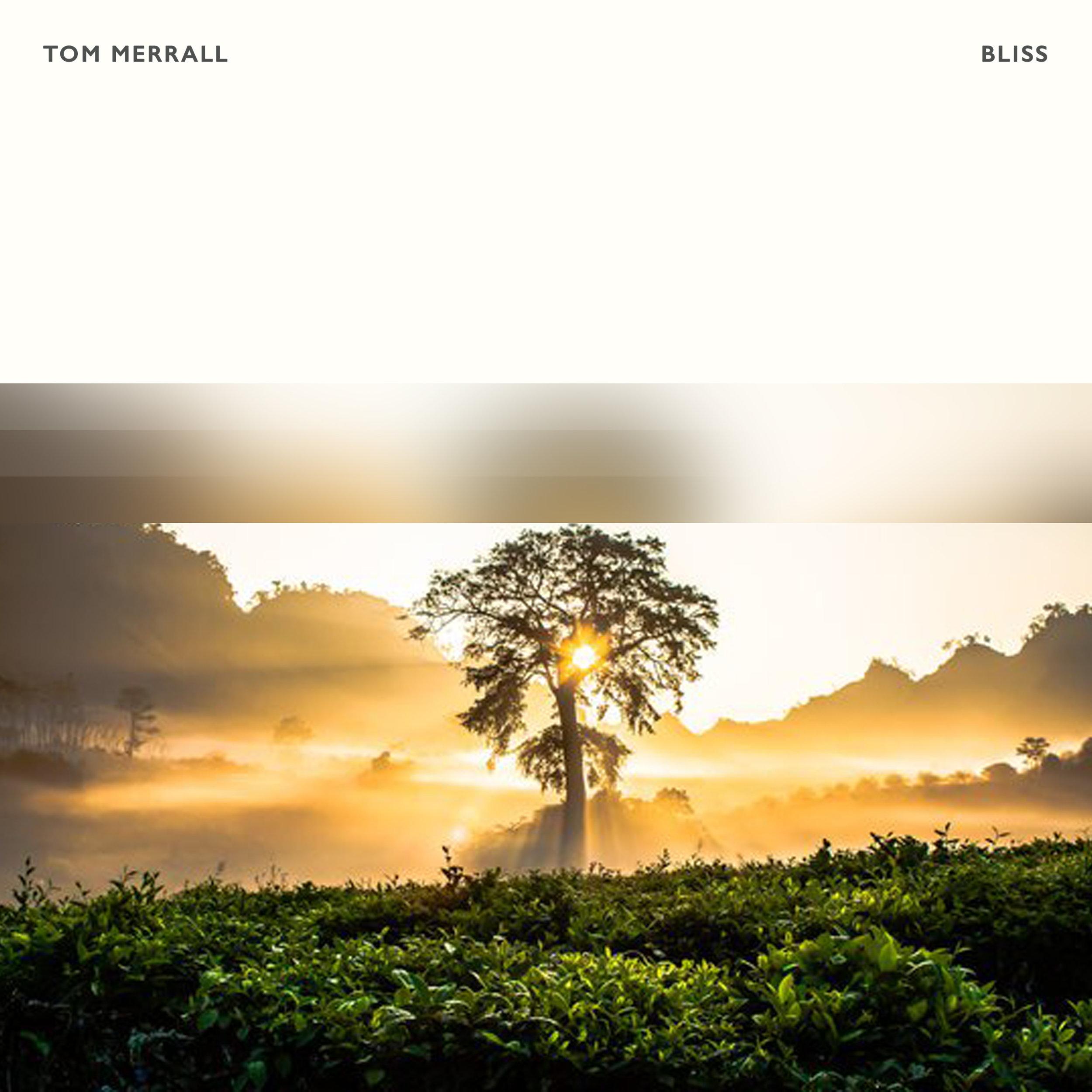 Tom Merrall - Bliss