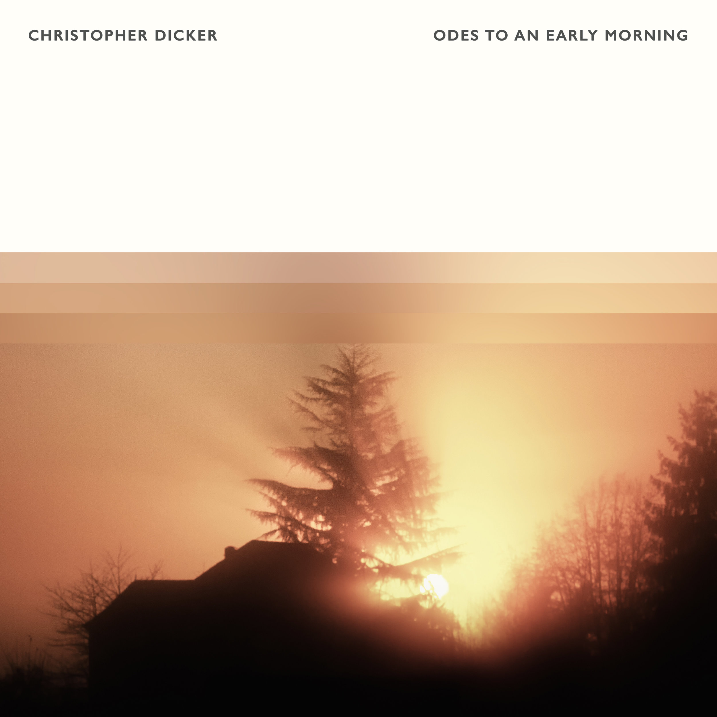 Christopher Dicker - Odes To An Early Morning