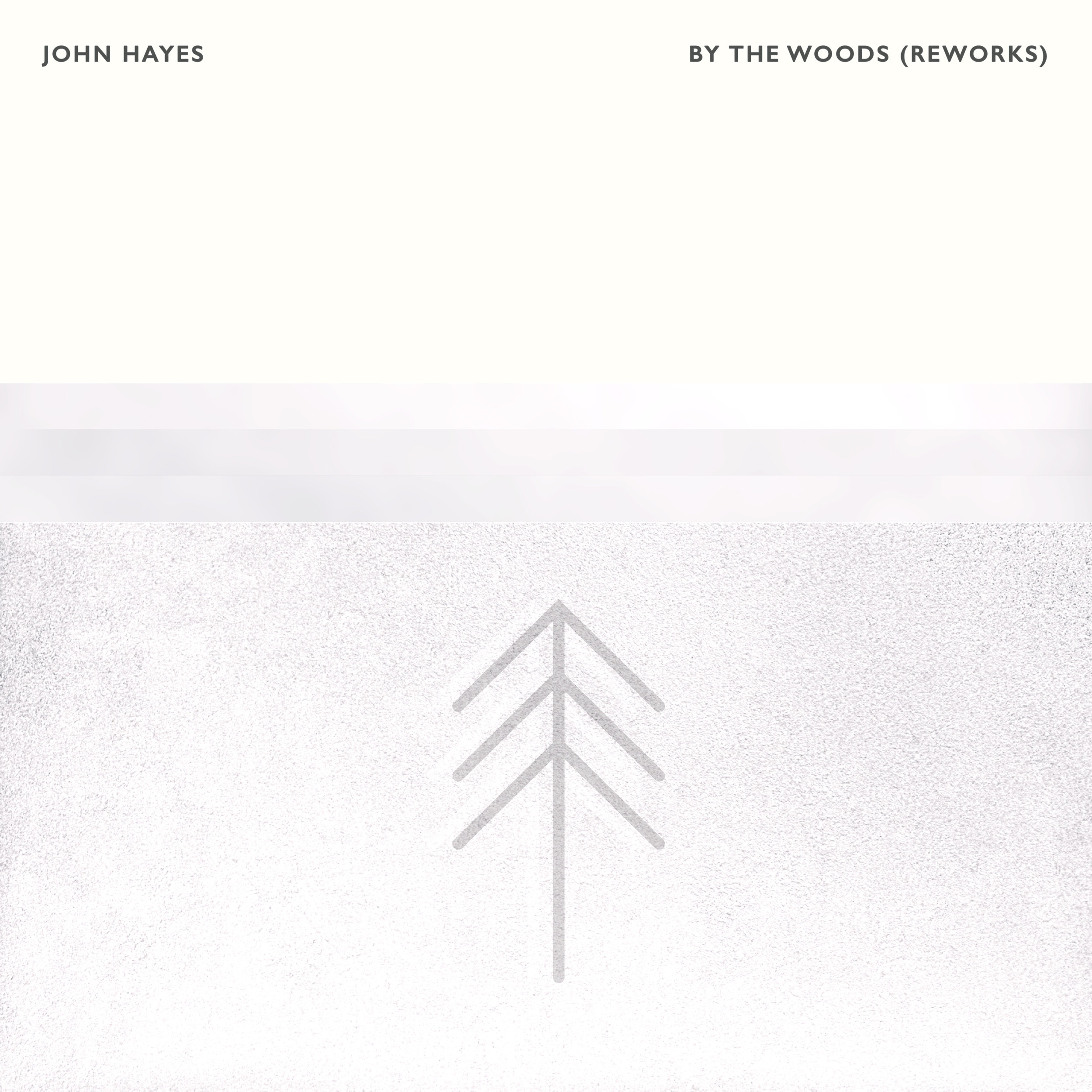 John Hayes - By The Woods (Reworks)
