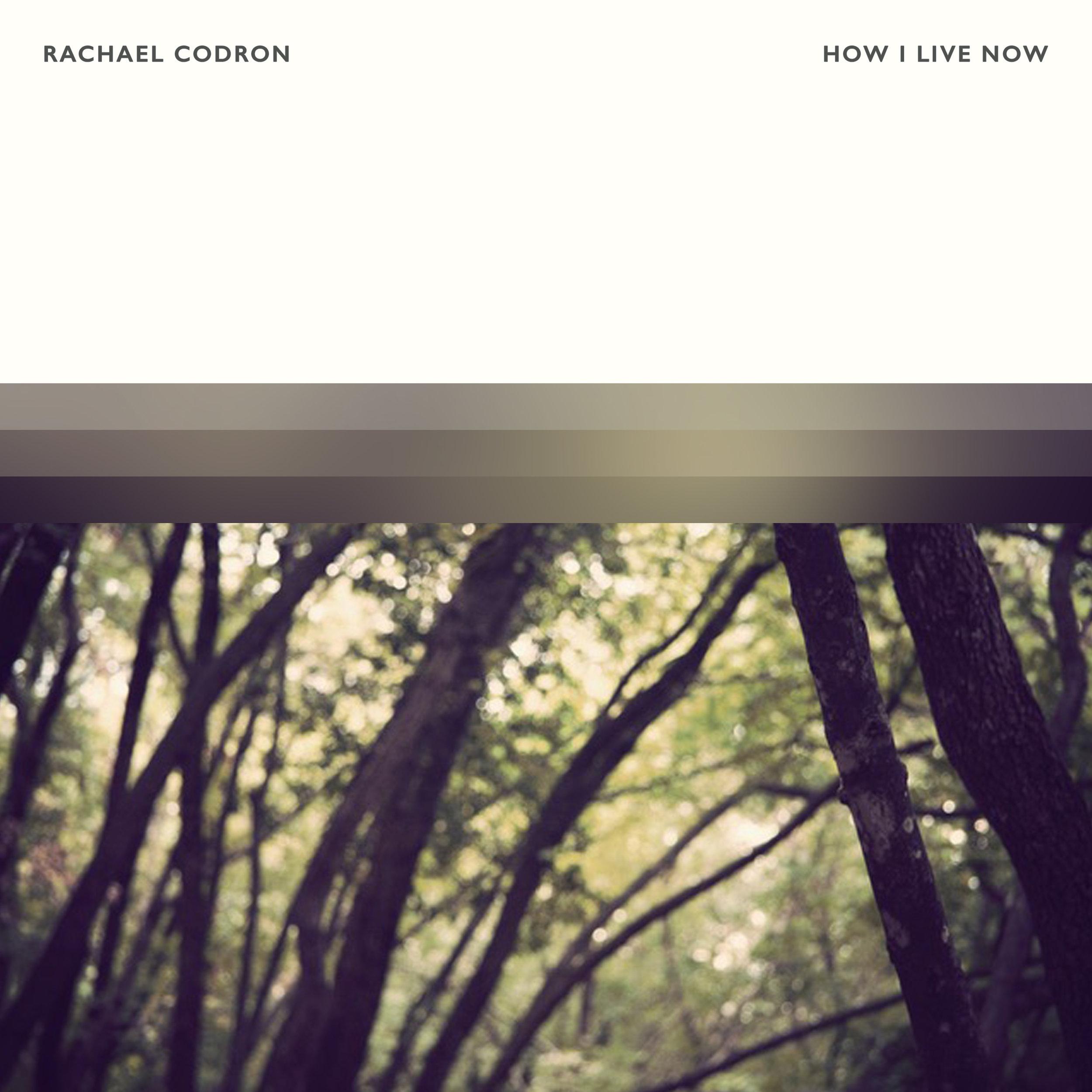 Rachael Codron - How I Live Now