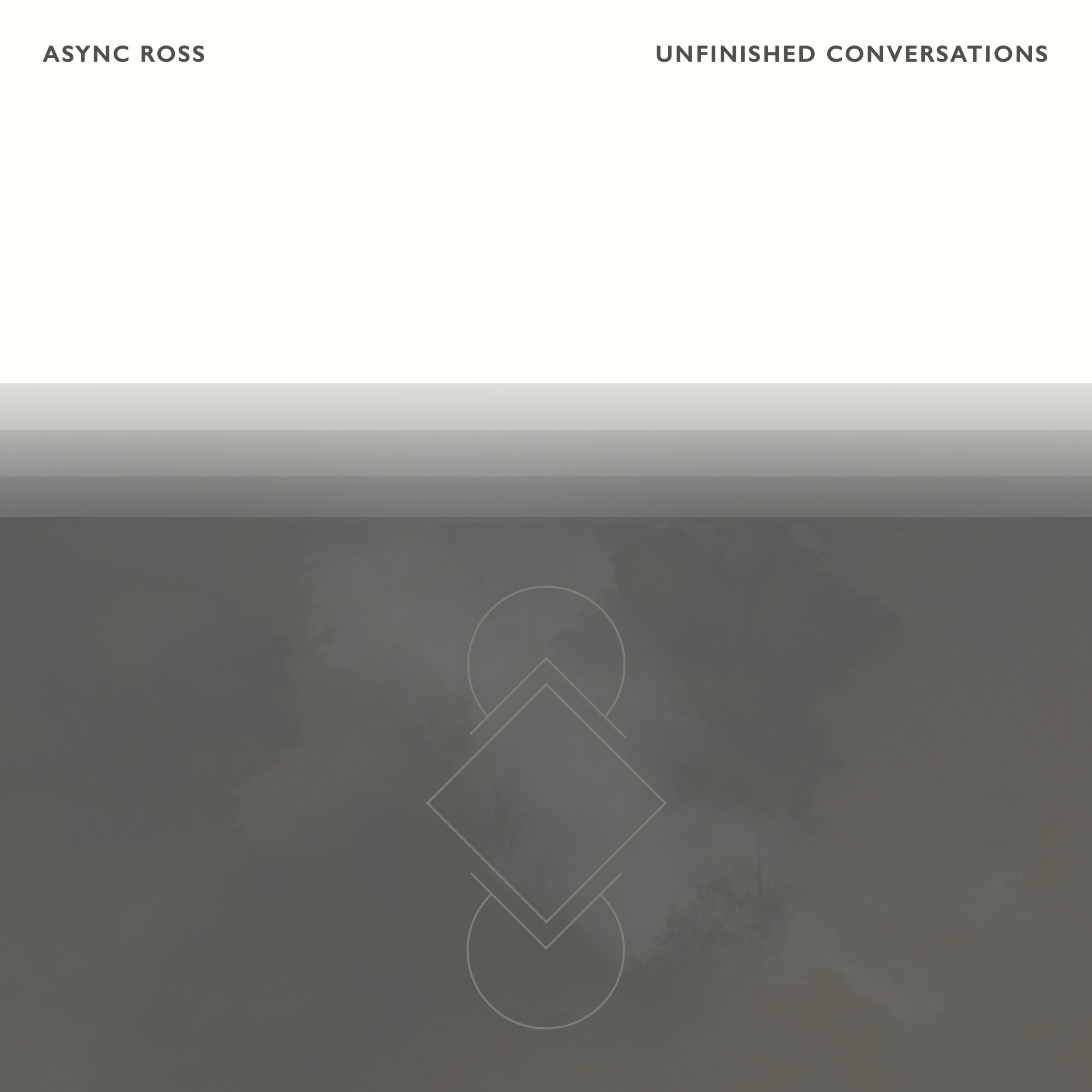 Async Ross - Unfinished Conversations