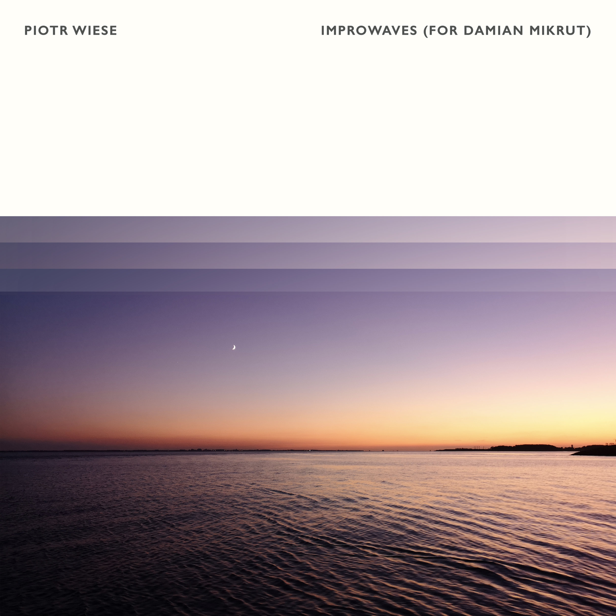 Piotr Wiese - Improwaves (For Damian Mikrut)
