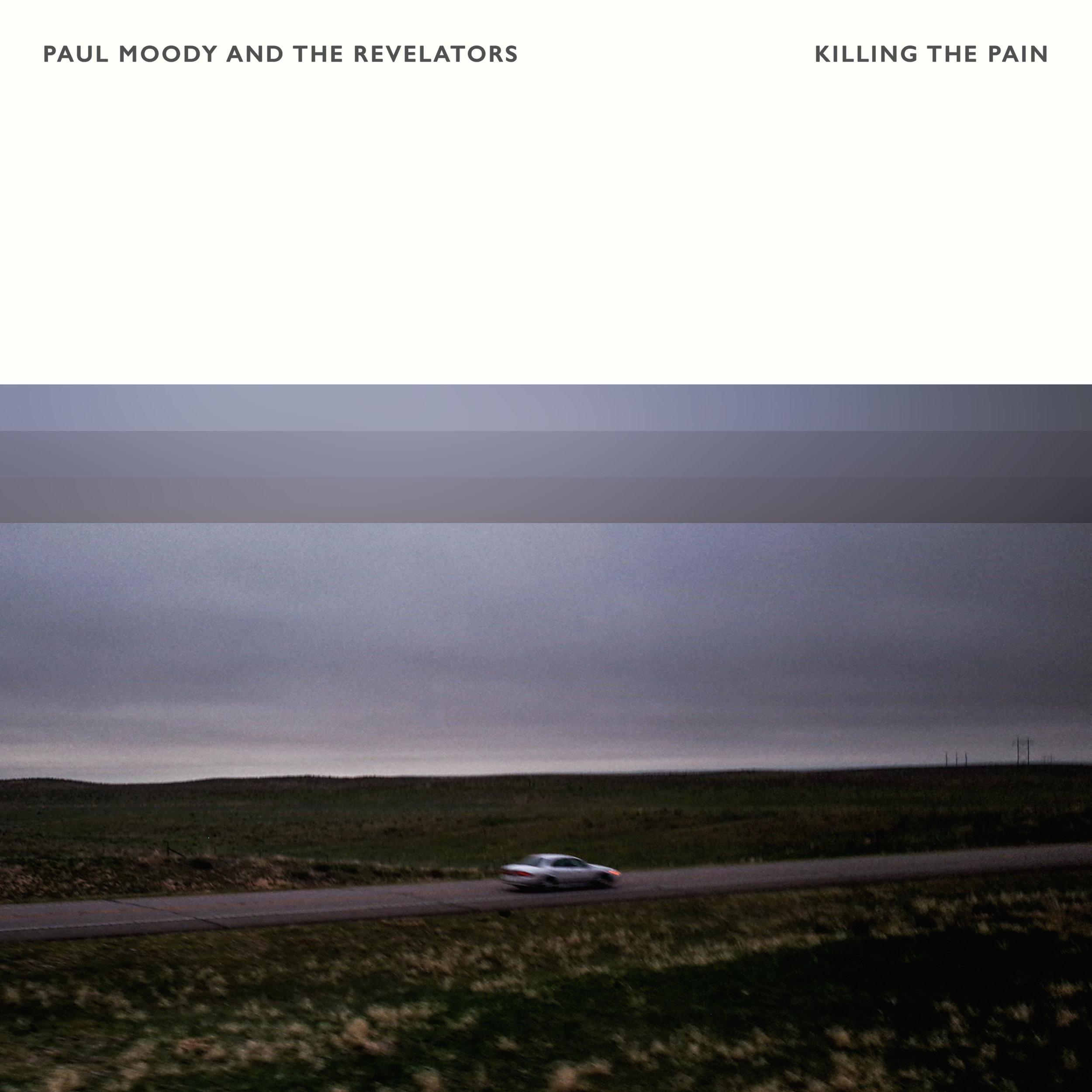 Paul Moody and the Revelators - Killing the Pain