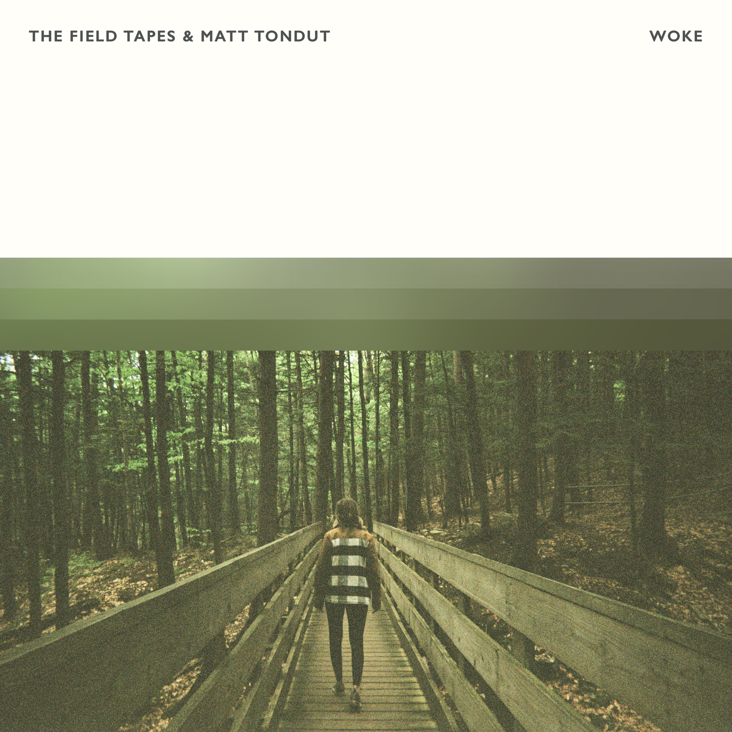 The Field Tapes & Matt Tondut - Woke