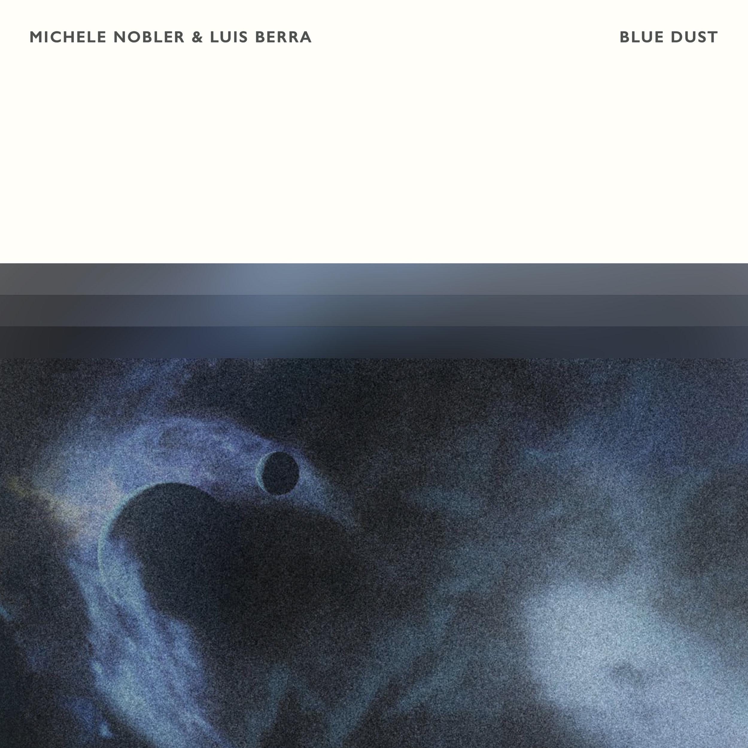 Michele Nobler & Luis Berra - Blue Dust