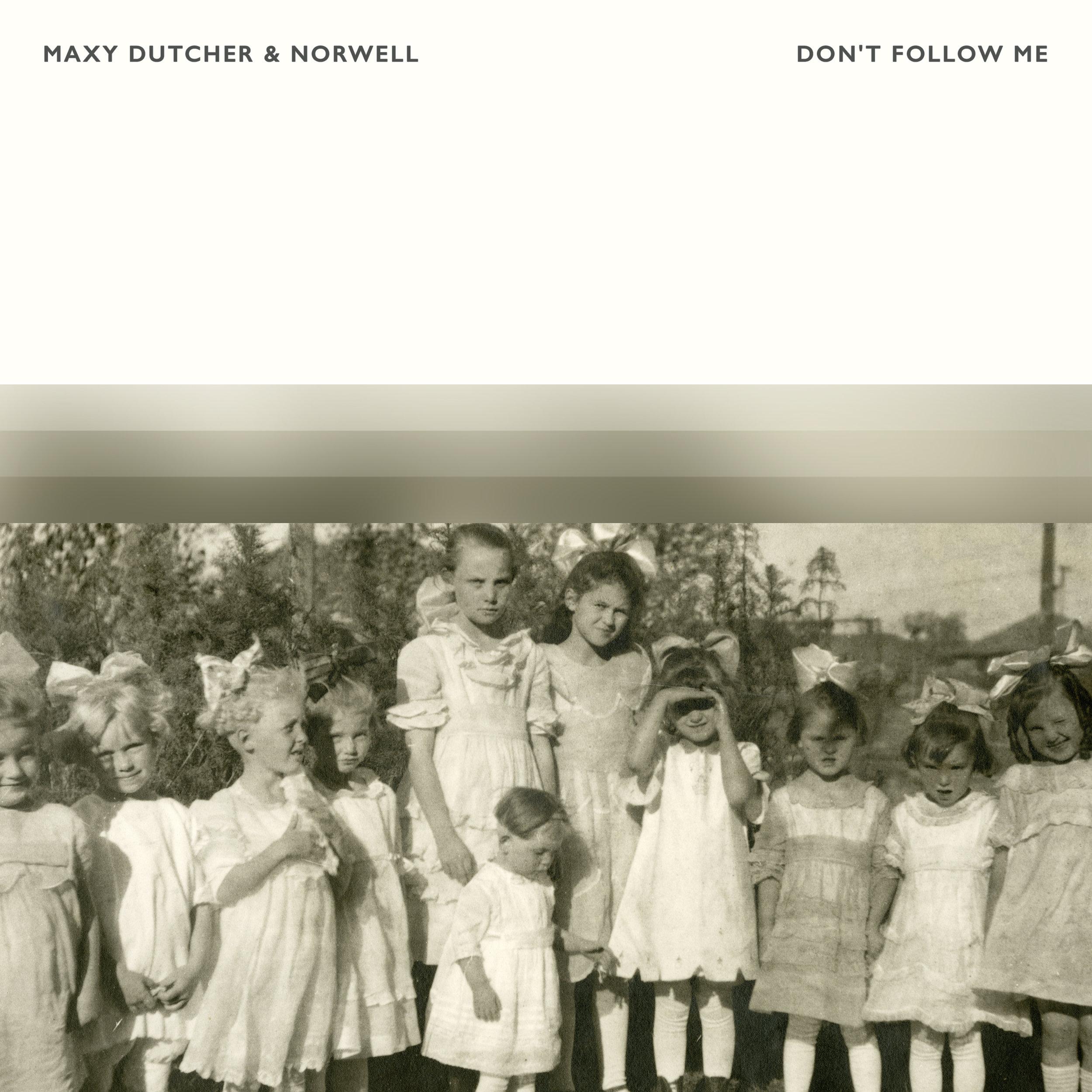 Maxy Dutcher & Norwell - Don't Follow Me