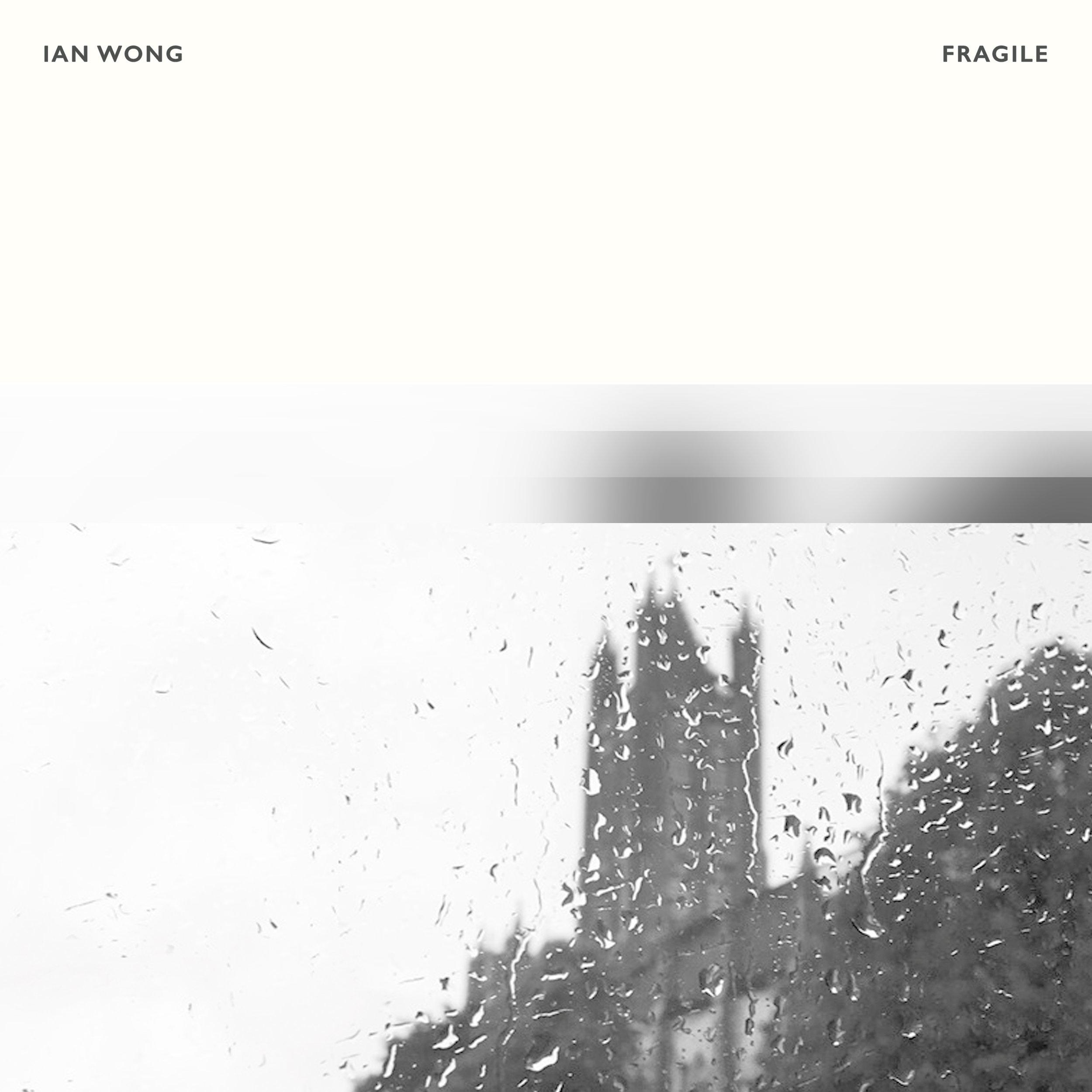 Ian Wong - Fragile