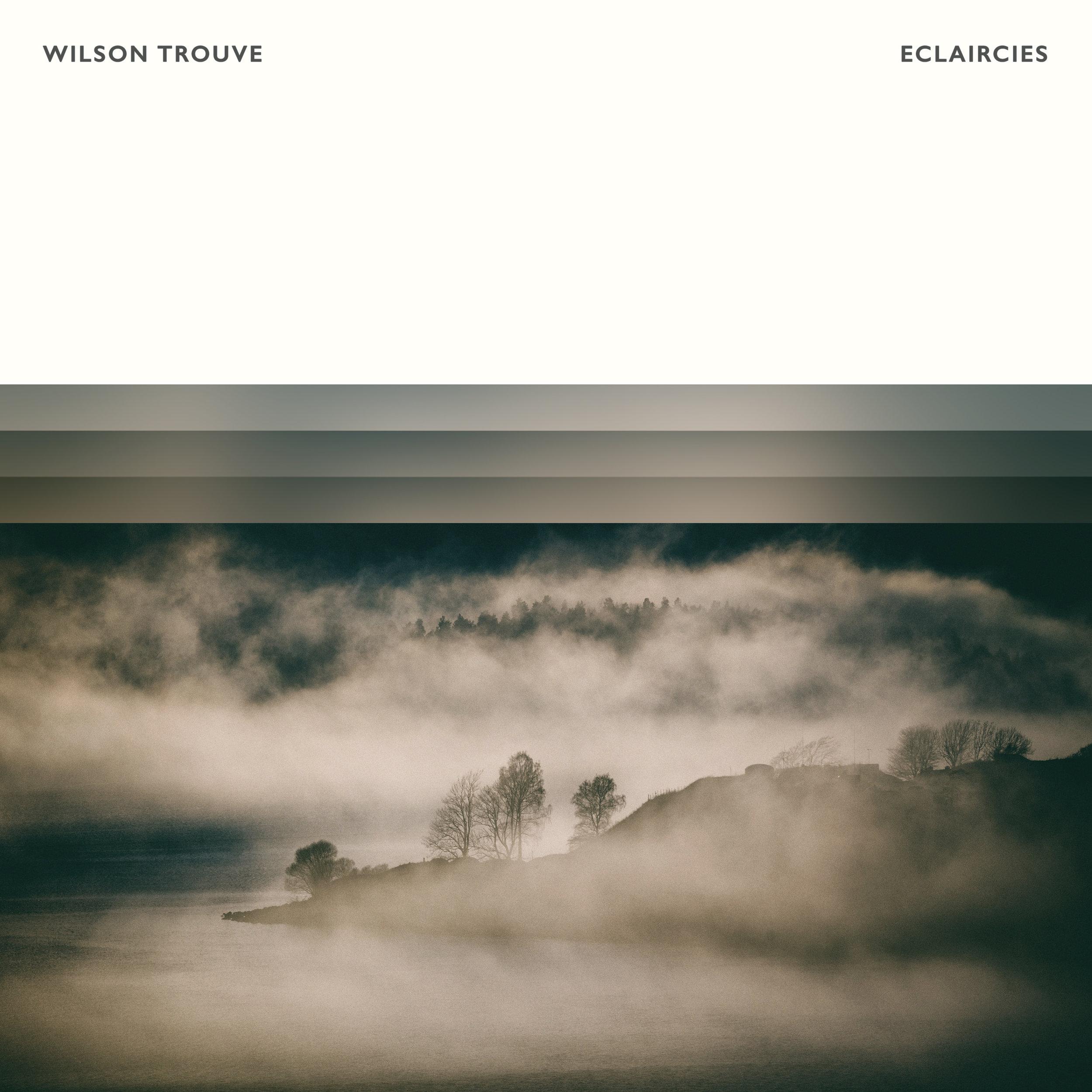 Wilson Trouve - Eclaircies