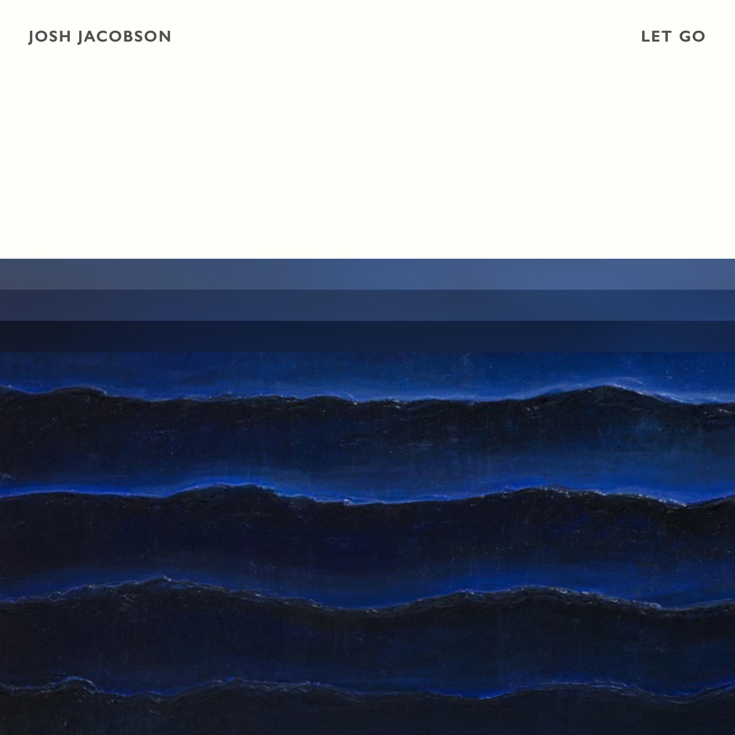Josh Jacobson - Let Go