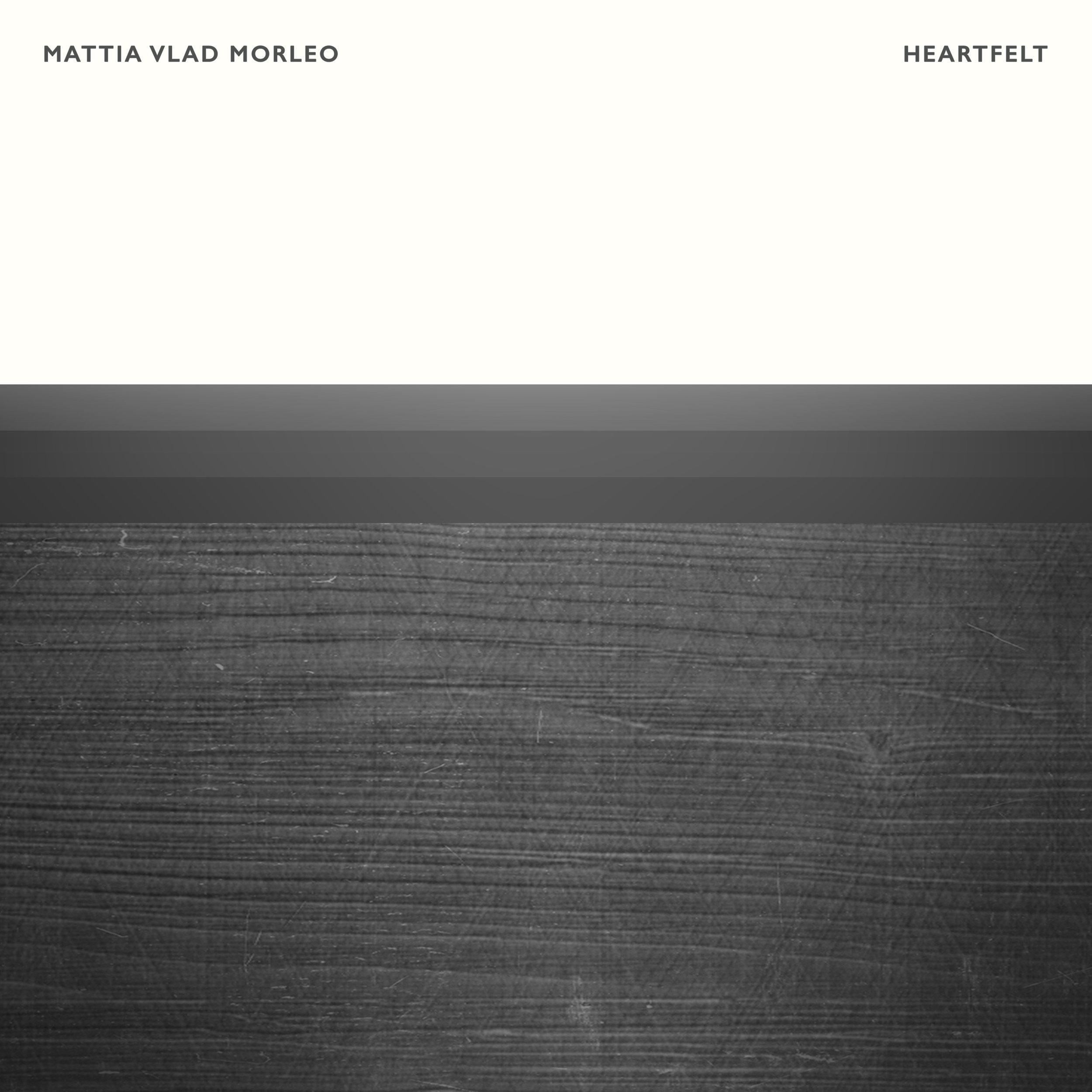 Mattia Vlad Morleo - Heartfelt
