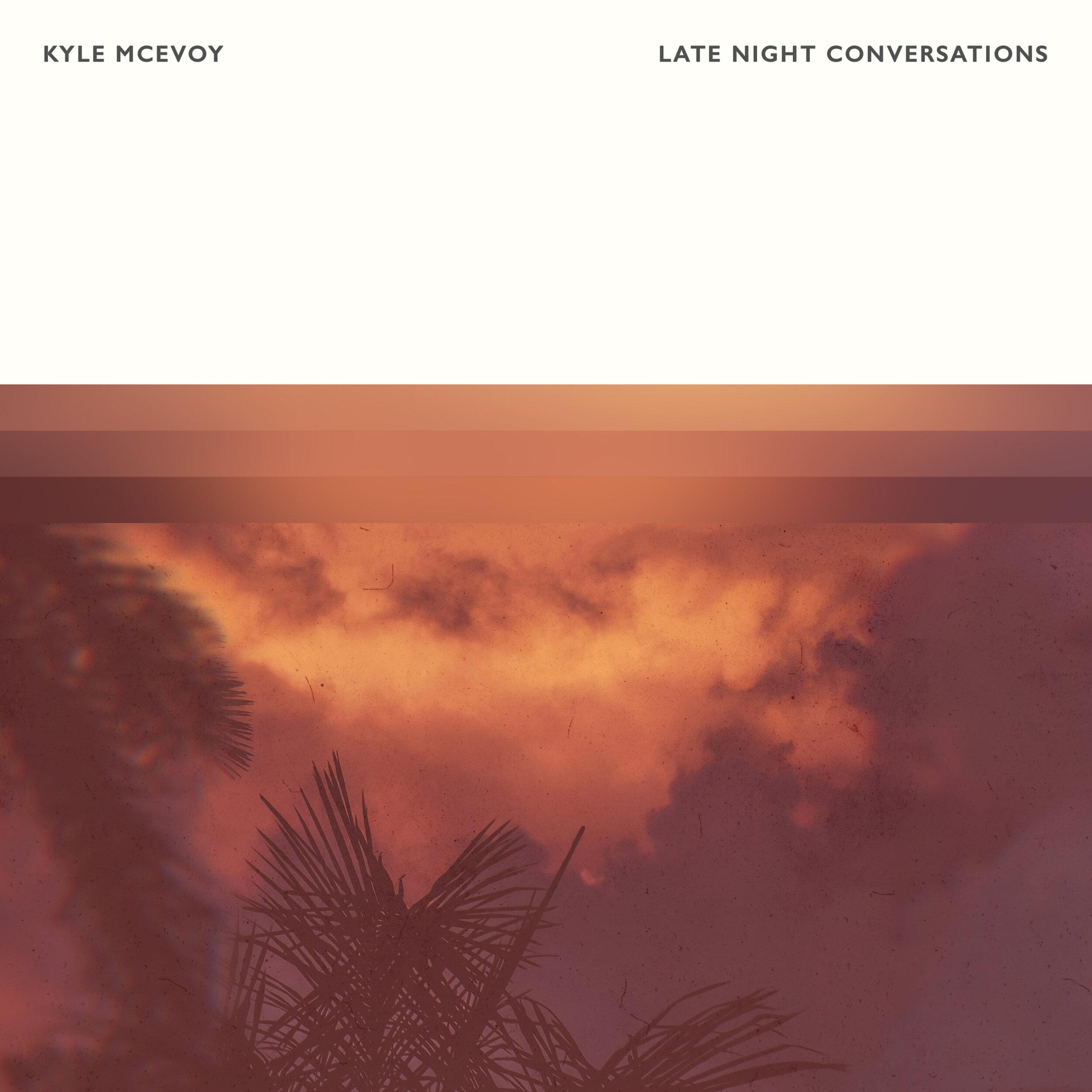 Kyle McEvoy - Late Night Conversations