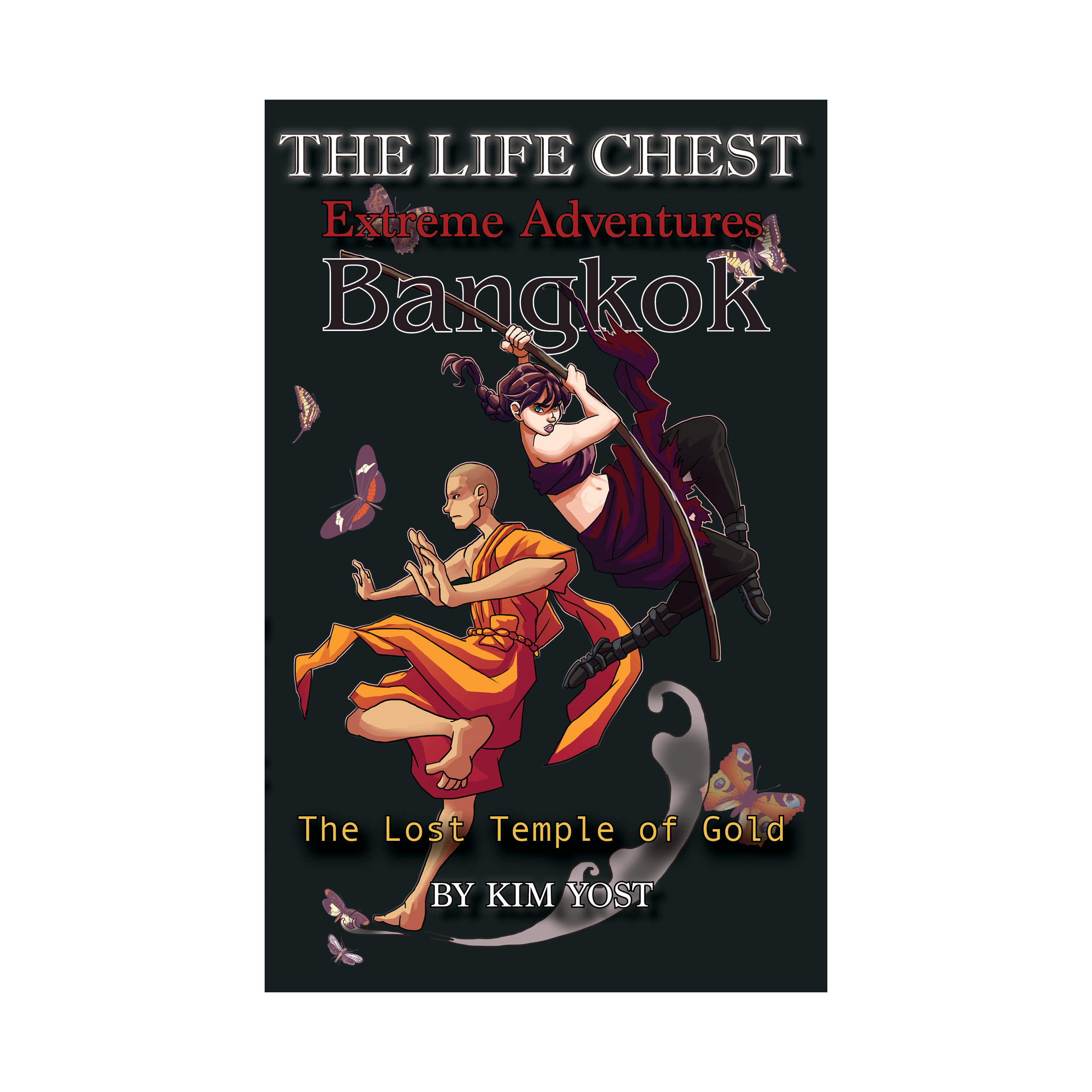 The Life Chest Extreme Adventures Bangkok by Kim Yost Book Cover