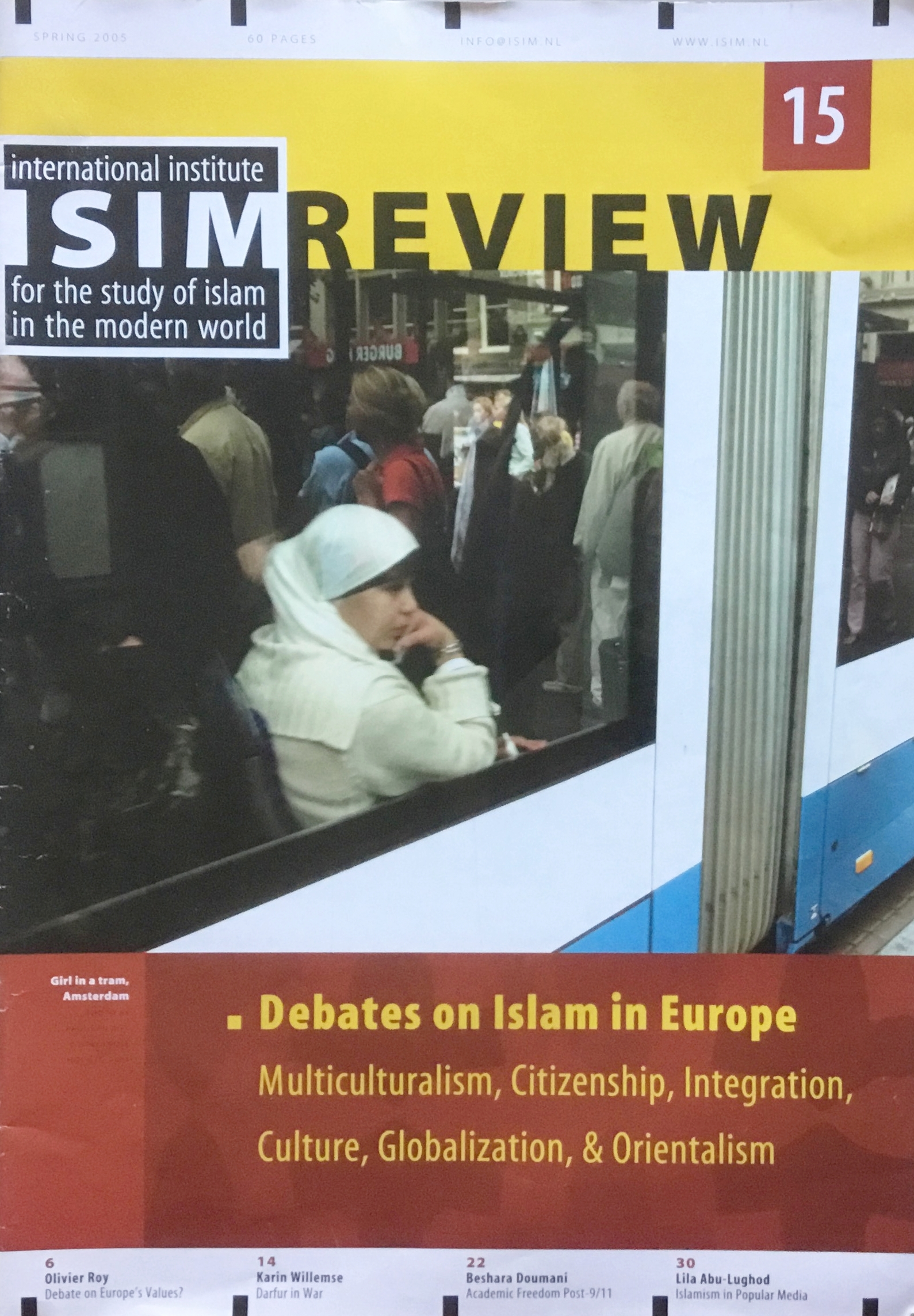Dowes, D. and Herrera L. (Eds). (Spring 2005) Special issue on  Debates on Islam in Europe .  ISIM Review 15.  Leiden: International Institute for the Study of Islam in the Modern World (ISIM).