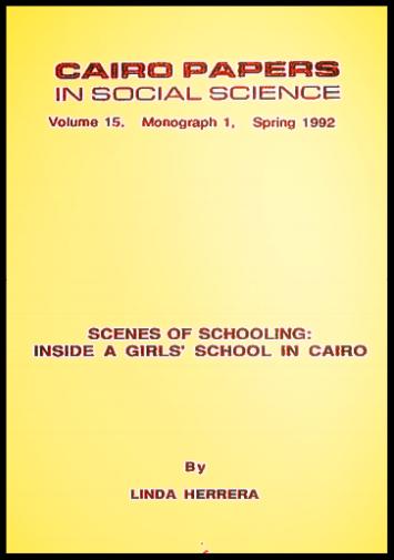 Herrera, L. (1992)  Scenes of Schooling: Inside a Girls' School in Cairo . Cairo: Cairo Papers in Social Science, American University in Cairo Press.