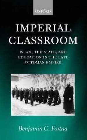 Herrera on Fortna, 'Imperial Classroom:  Islam, the State, and Education in the Late Ottoman Empire' Published on H-Gender-MidEast (December, 2002)