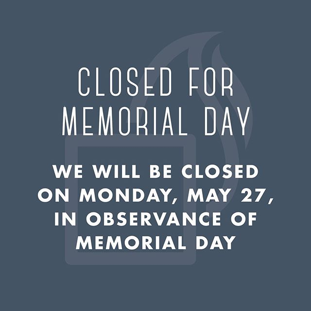We will be closed on Monday, May 27, in observance of Memorial Day. We hope you and your loved ones enjoy a wonderful day of remembrance. We will open on Tuesday, May 28, at 7 am with regular hours for the rest of the week. . . . #rva #richmond #rvadine #memorialday