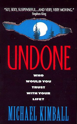 Undone   1995, Avon Books  London Times Bestseller.  14 publishers worldwide.  Movie options: Crossroads Films.   view more →