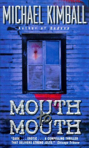 Mouth to Mouth   2000, Avon Books  Also published in England, Germany and Spain.   view more →