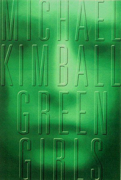 Green-Girls-Michael-Kimball-novel-book-jacket.jpg