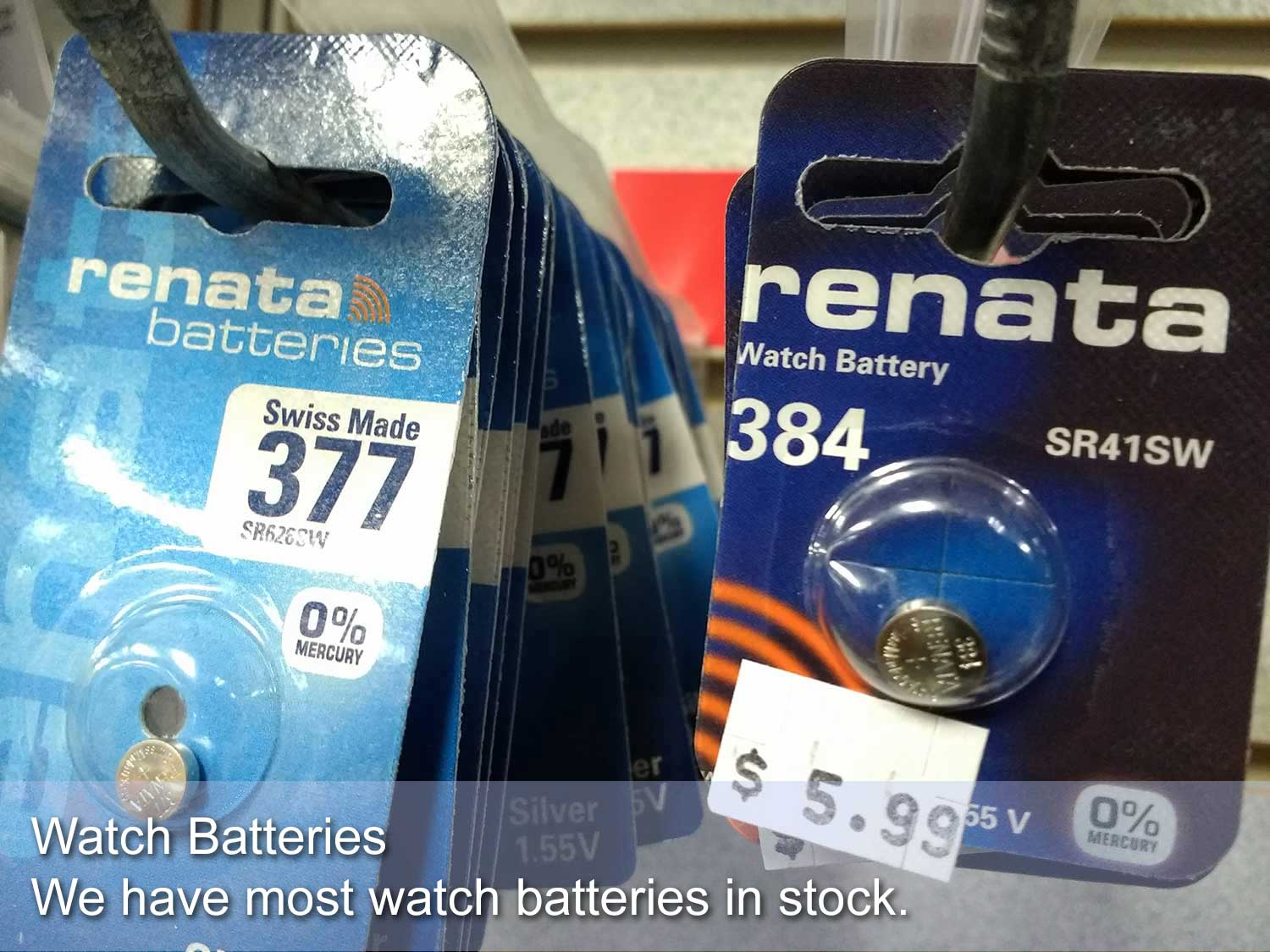 Watch batteries for most models are always in stock.