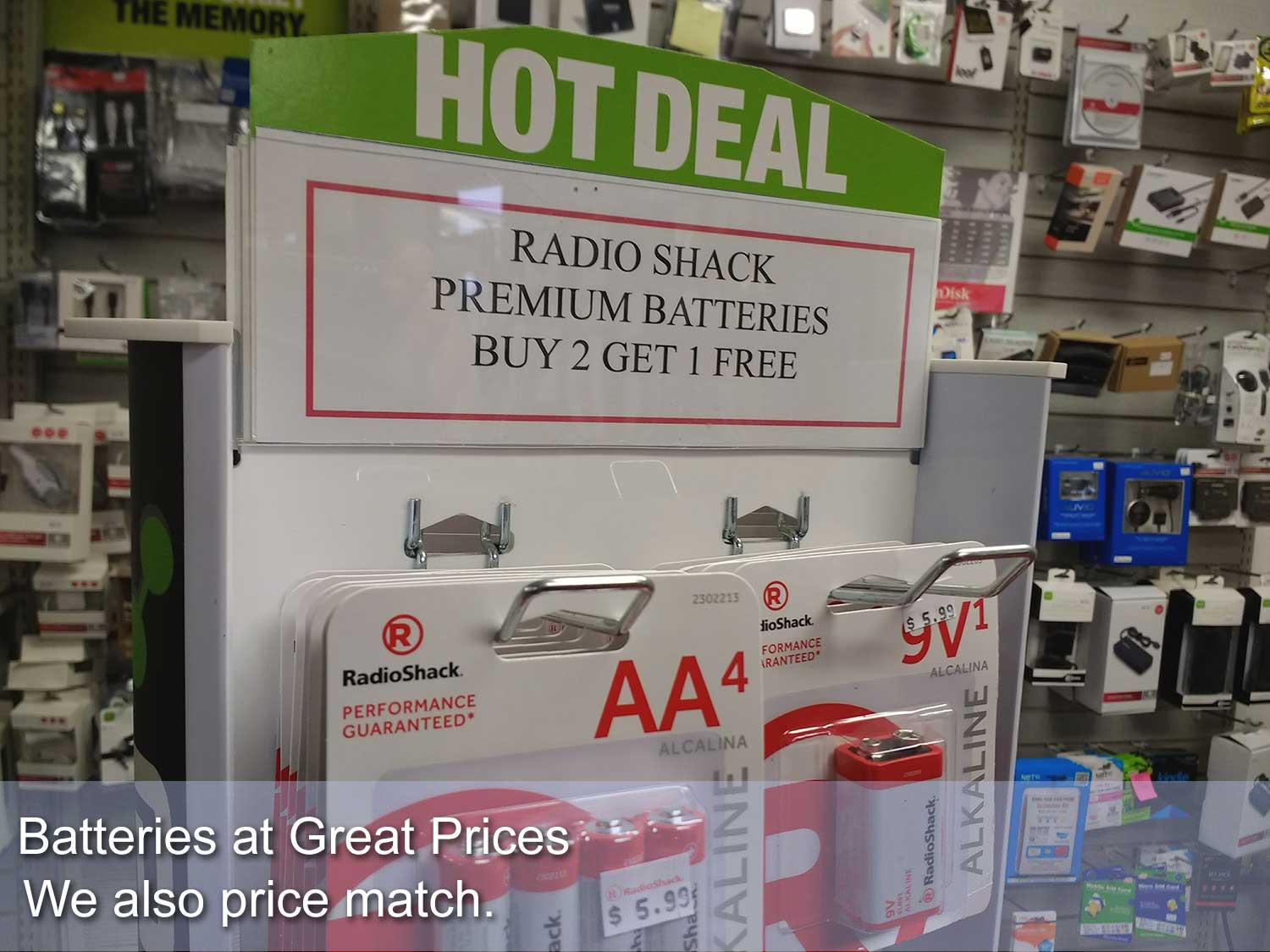 We have batteries at great prices with a price match. Bring a competitor's ad and we'll match the price.