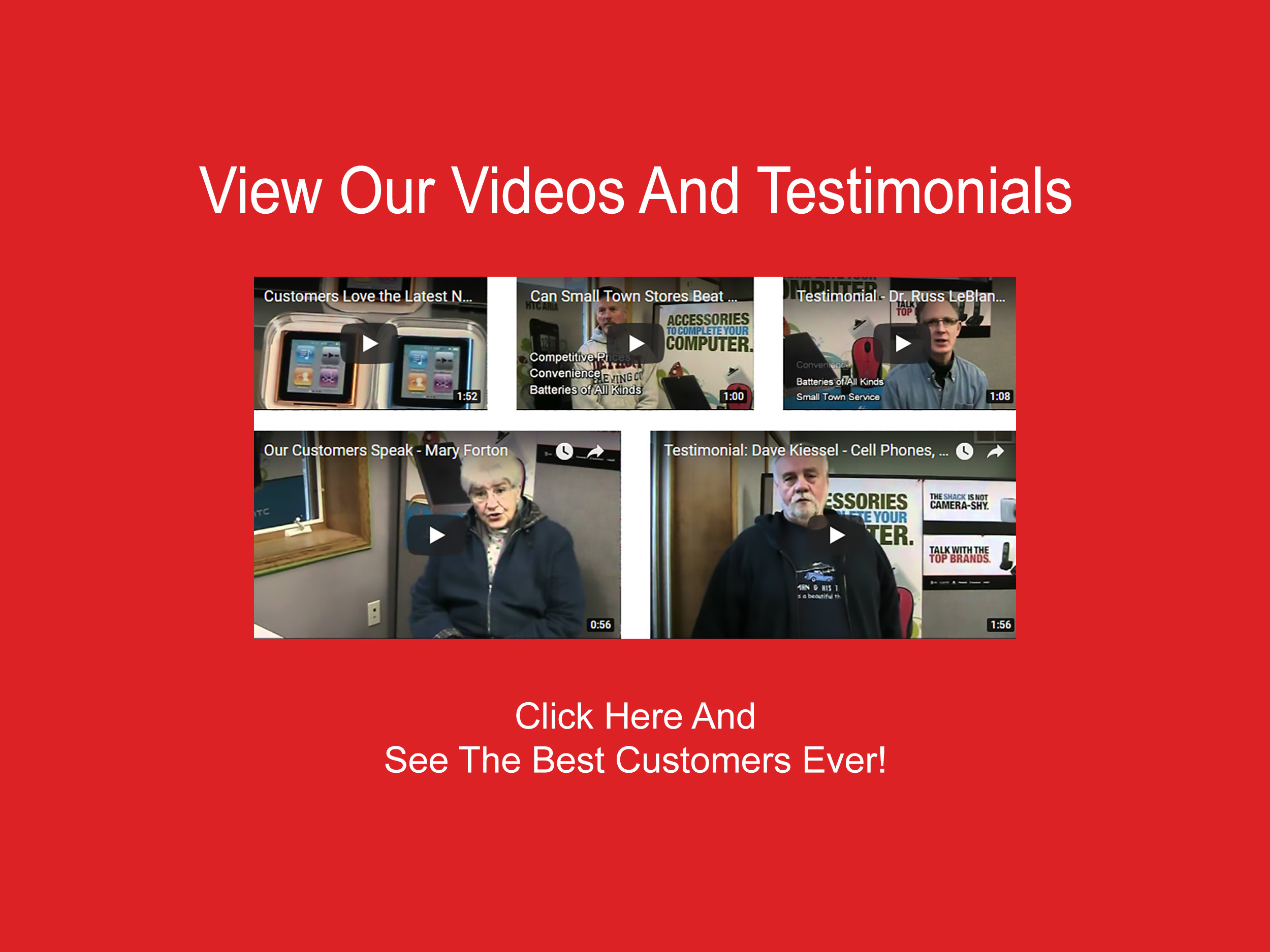 View our videos and testimonials.