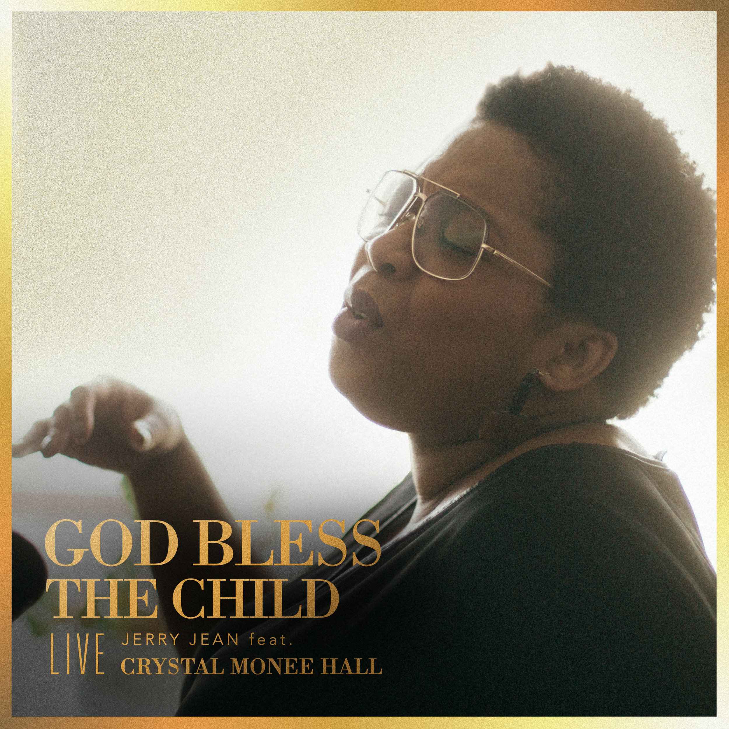 God Bless the Child (Live) [Jerry Jean feat. Crystal Monee Hall]