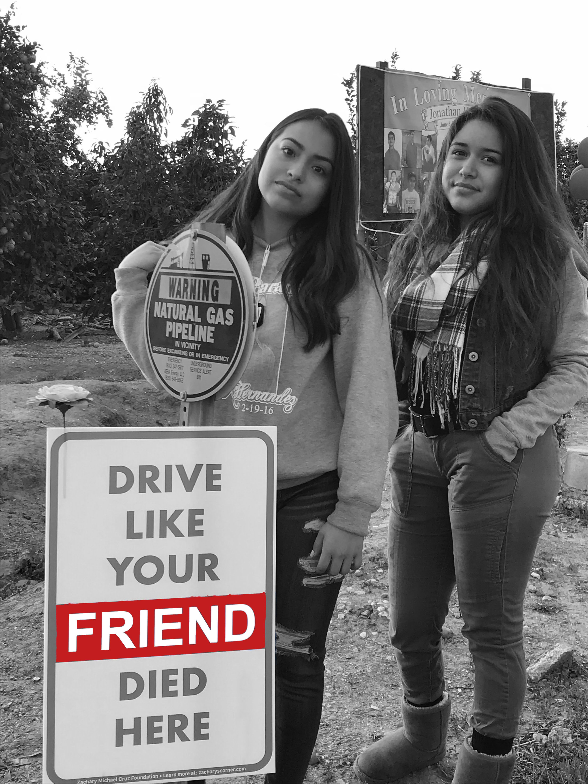 BREE CRUZ, JONATHAN'S GIRLFRIEND, ASKS YOU TO DRIVE LIKE YOUR FRIEND DIED HERE. HERS DID.
