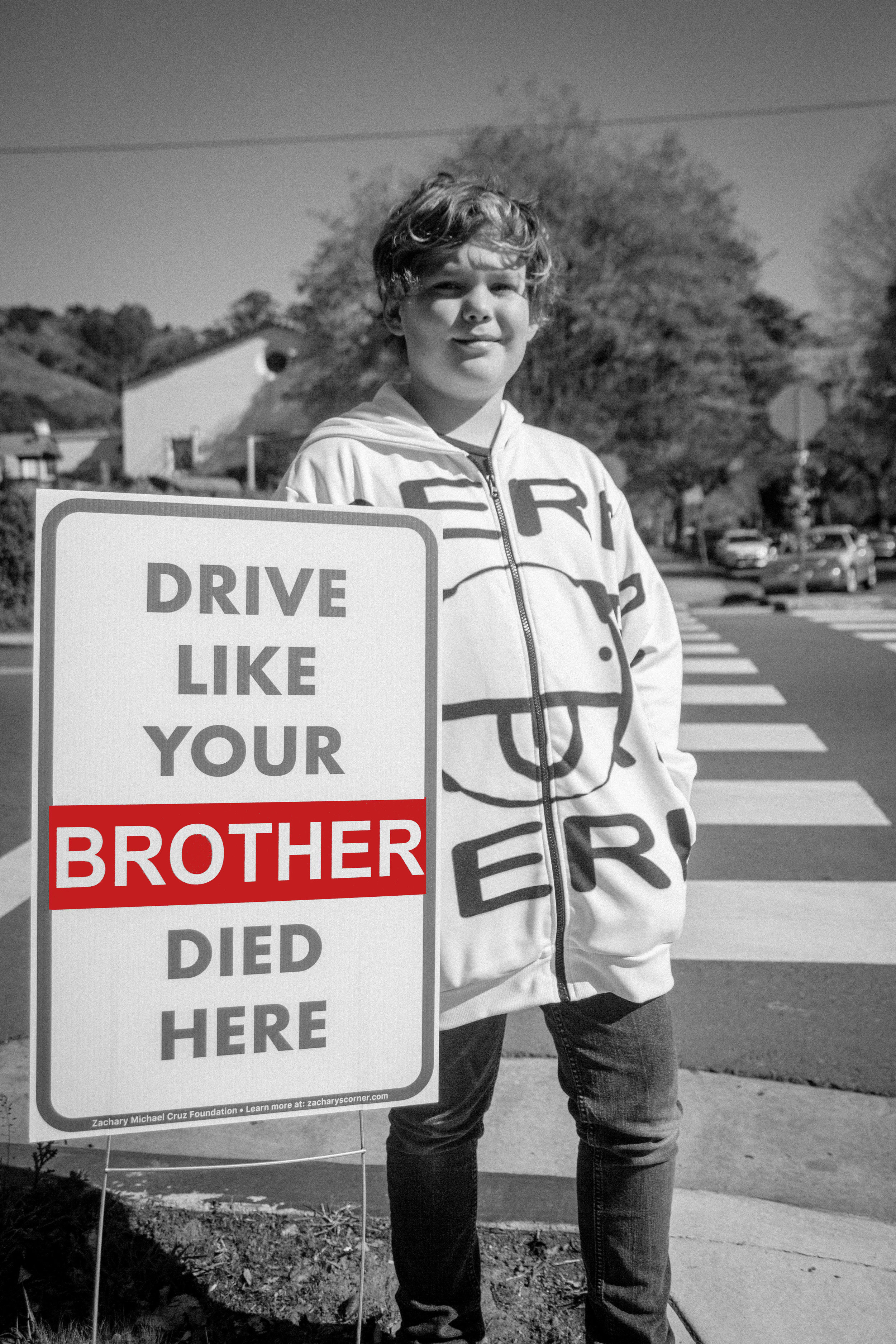 MILES CRUZ, ZACHARY'S BROTHER, ASKS YOU TO DRIVE LIKE YOUR BROTHER DIED HERE. HIS DID.