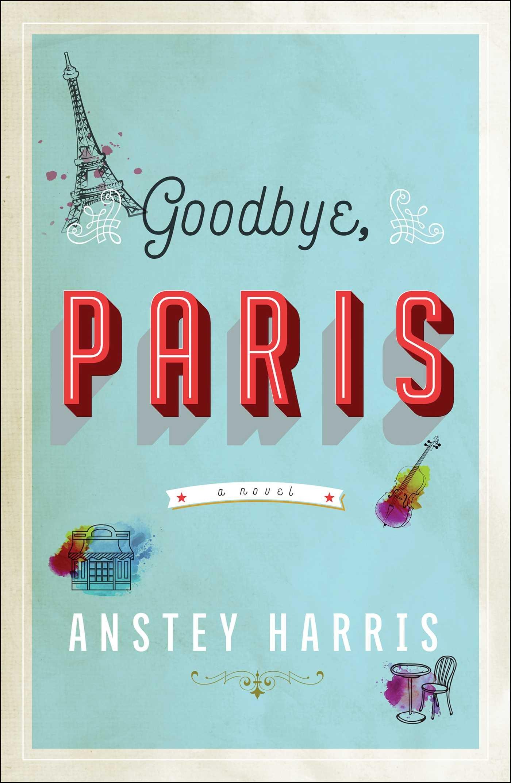 anstey-harris-goodbye-paris