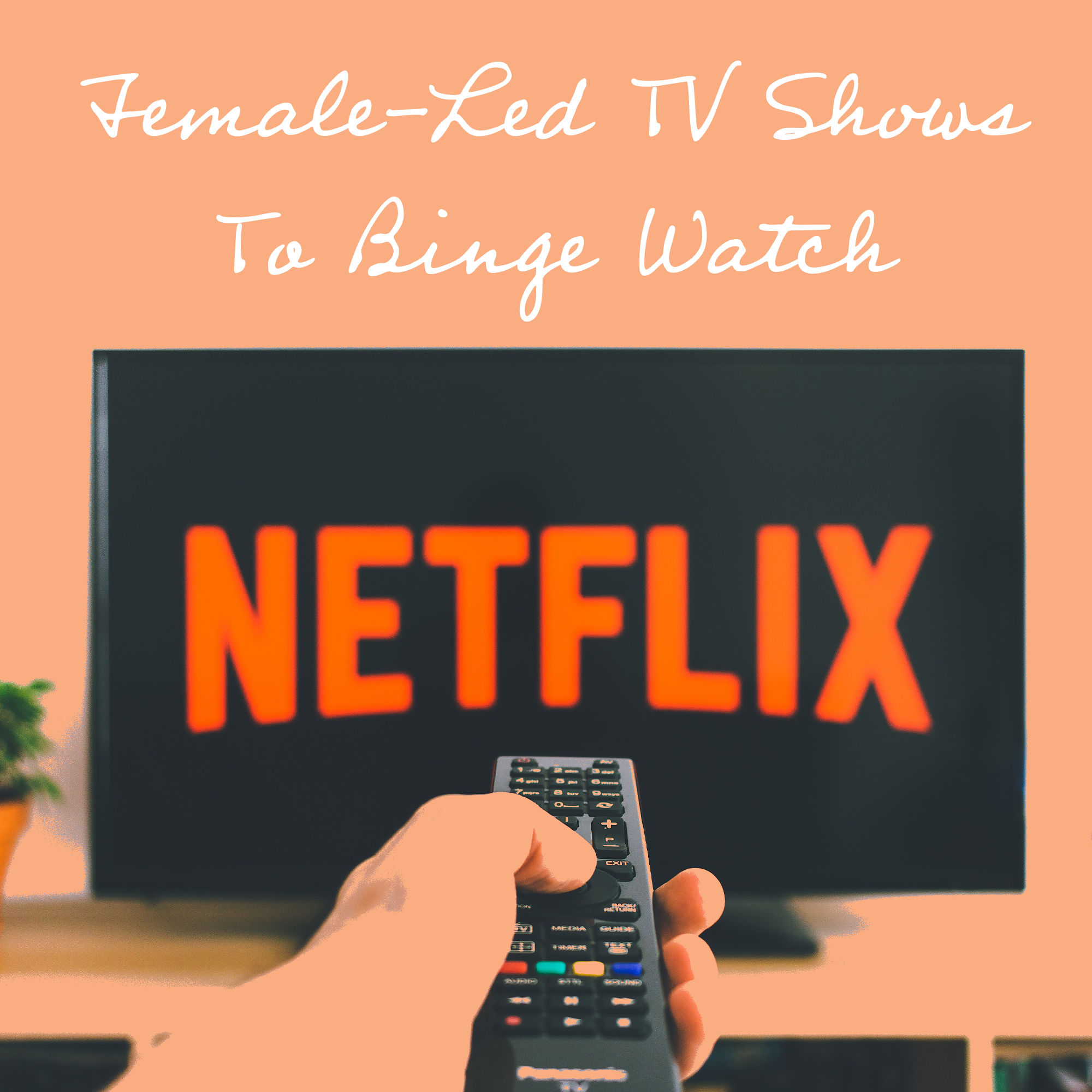 5 Female-Led TV Shows To Binge Watch This Summer .png