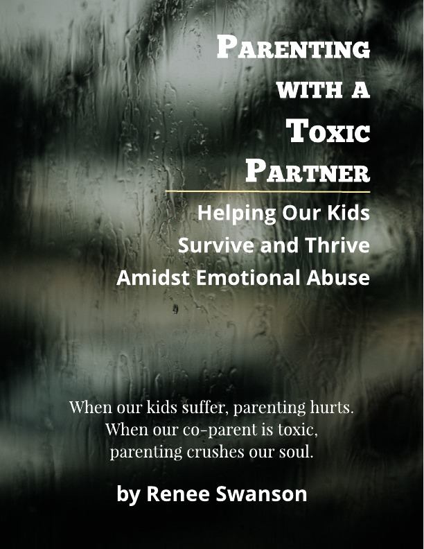 Parenting with a Toxic Partner - Helping our Kids Survive and Thrive Amidst Emotional Abuse