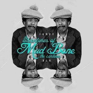 The Adventures of Mudbone the Cartoon - Jabee & Blu