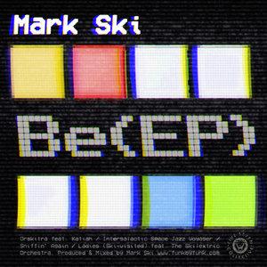 Be(EP) - Mark Ski