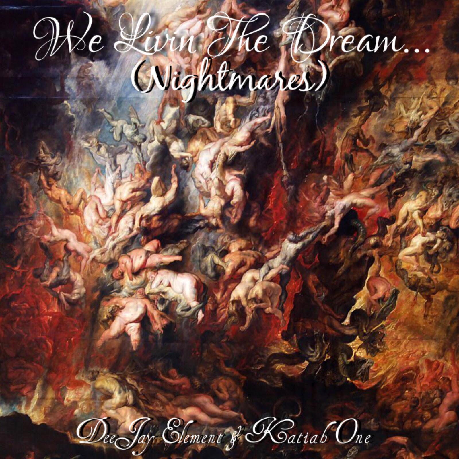 We Livin the Dream (Nightmares) - DeeJay Element & Katiah One