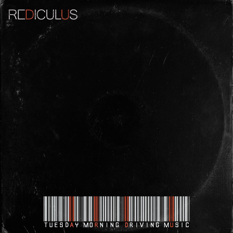 Tuesday Morning Driving Music - Rediculus