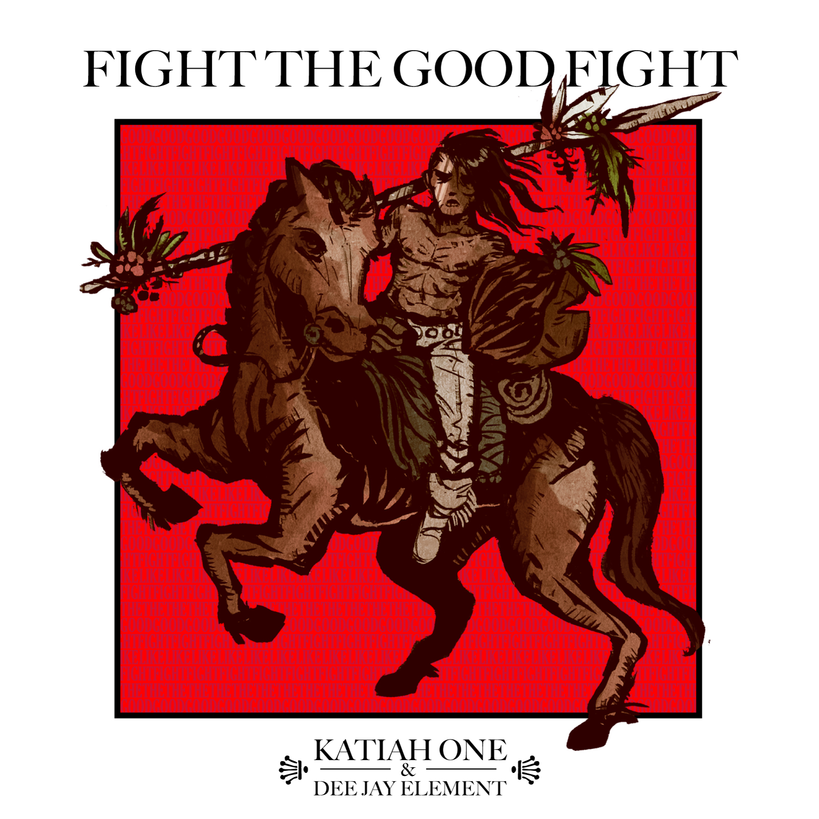 Fight The Good Fight - Katiah One & Deejay Element