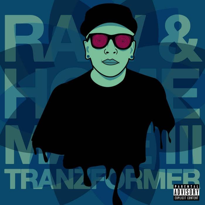 Raw & Homemade III - Tranzformer