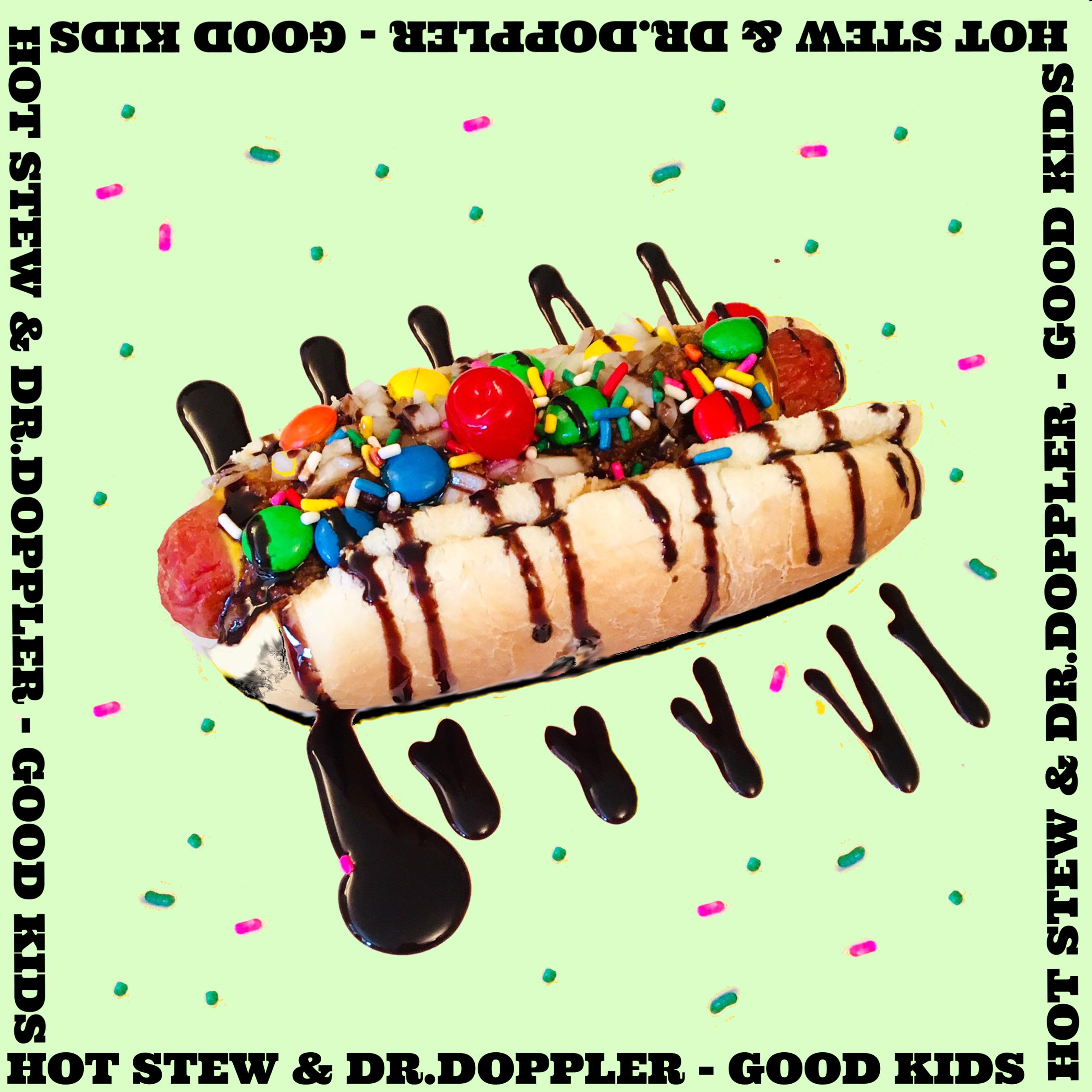 Good Kids - Hot Stew & Dr. Doppler