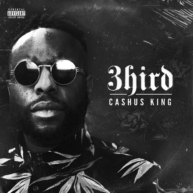 3hird - Cashus King