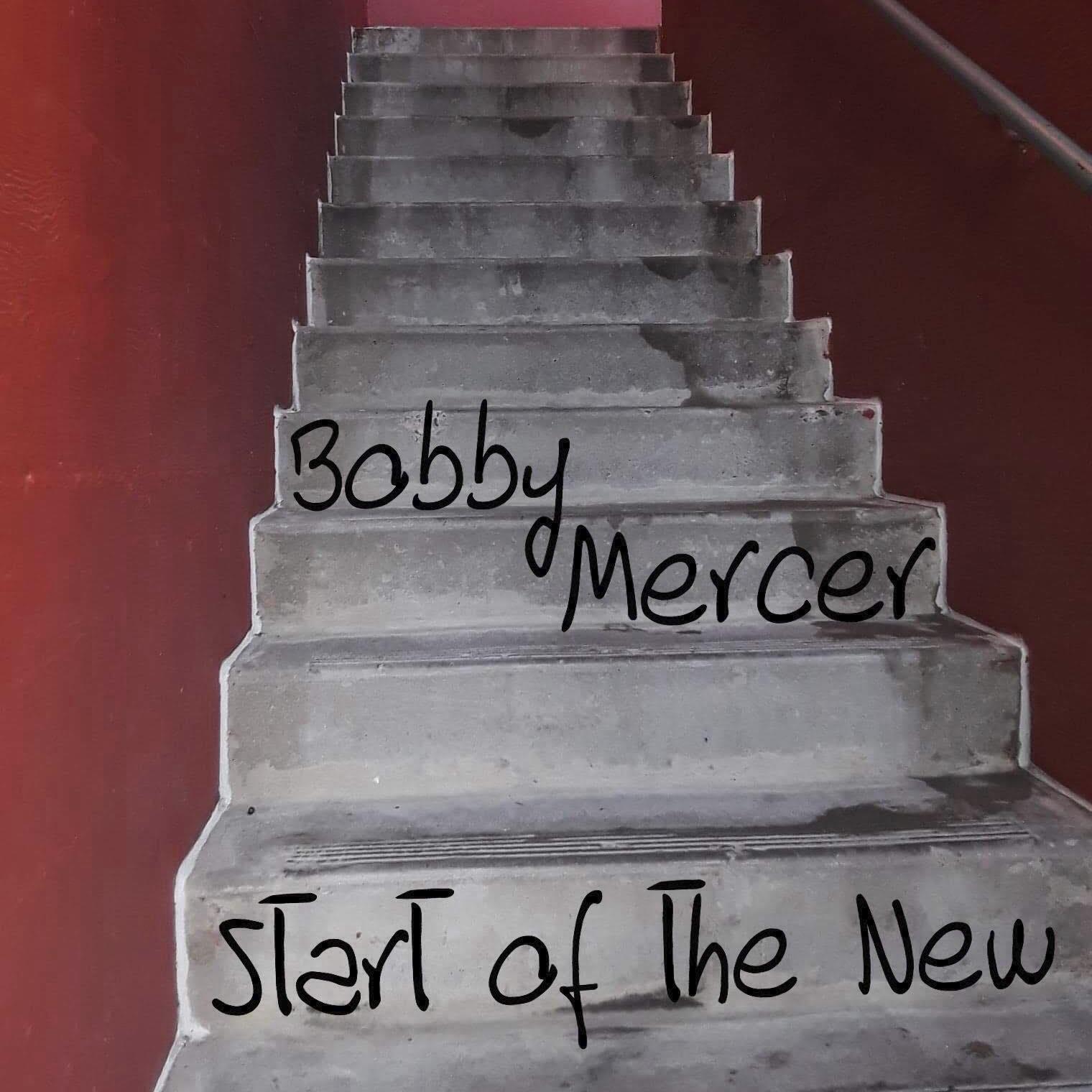 Start of the New - Bobby Mercer
