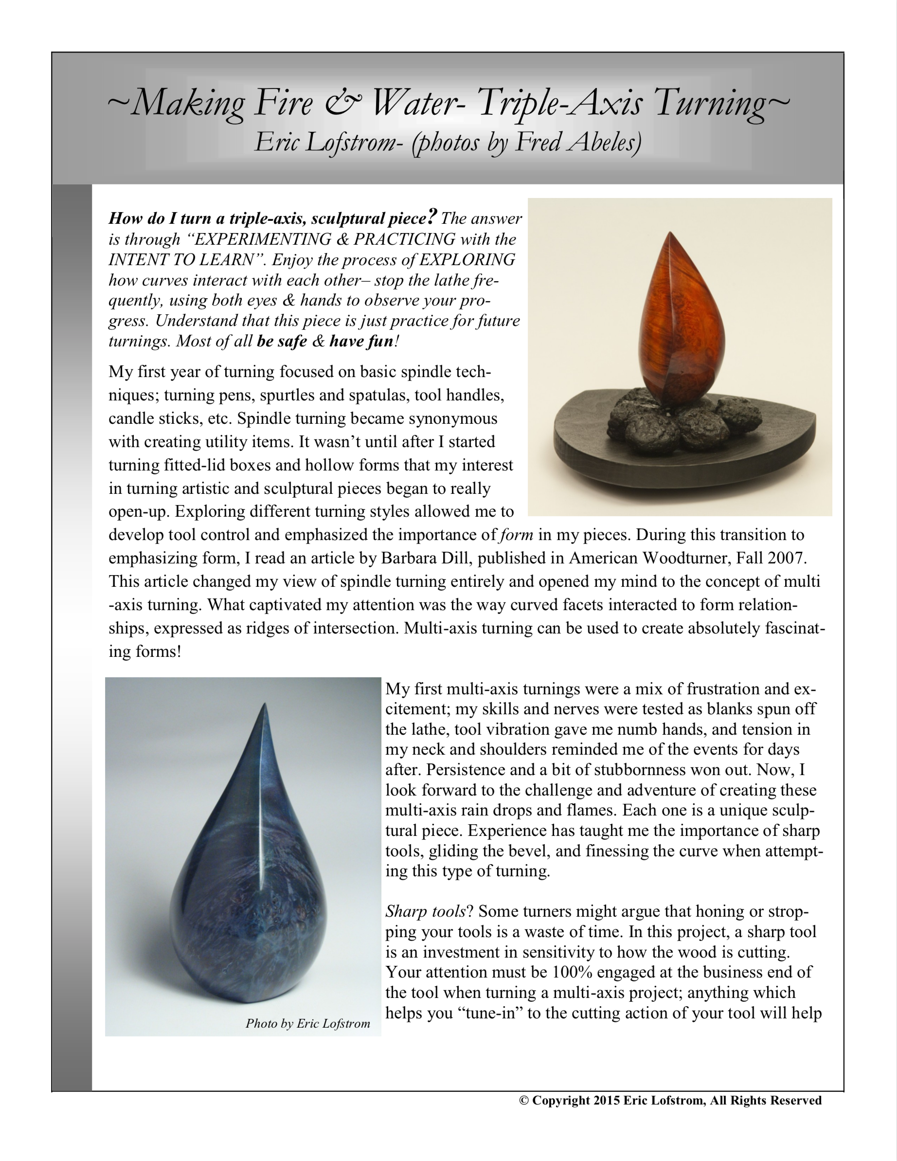 """Triple-Axis Turning: """"Resilience Series""""   This resource is designed to accompany my instruction of turning multi-axis sculptural pieces using spindle turning techniques I follow to create pieces in my Resilience Series."""