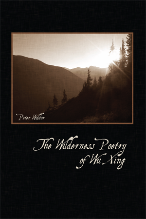 The Wilderness Poetry of Wu Xing - Peter Waldor.png